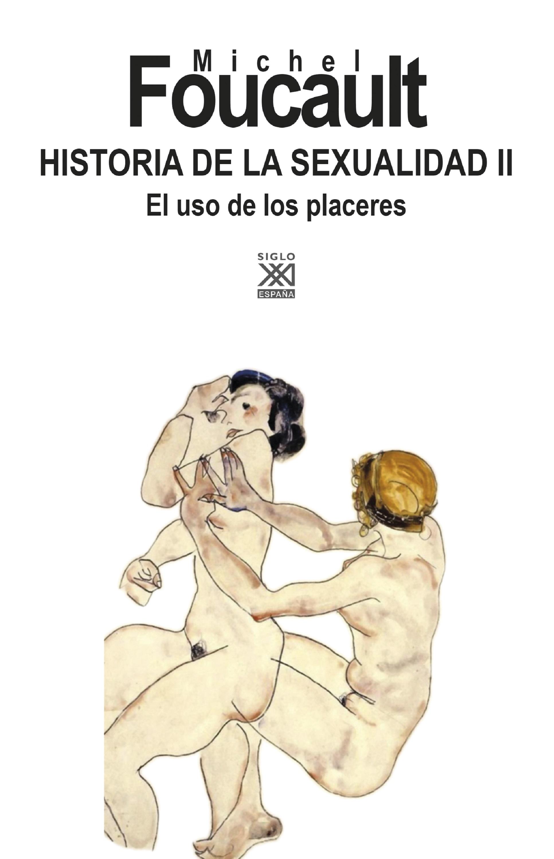 Мишель Фуко Historia de la Sexualidad II мишель фуко матрица безумия сборник
