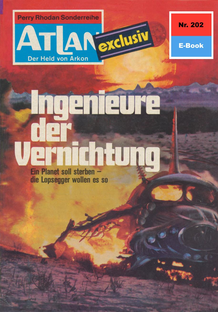 H.G. Ewers Atlan 202: Ingenieure der Vernichtung h g ewers atlan 735 amazonen im all