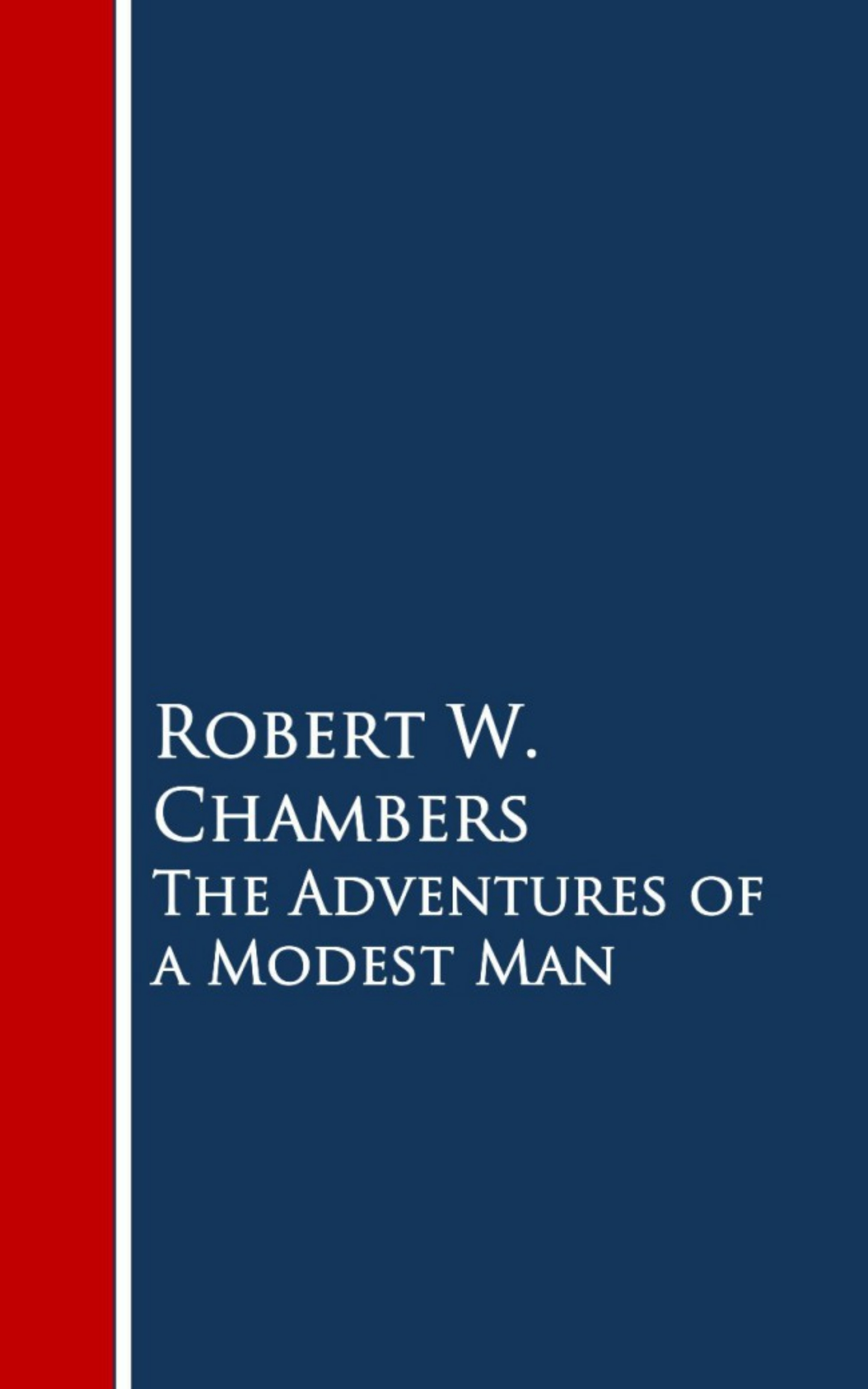 Robert W. Chambers The Adventures of a Modest Man robert w chambers with the band
