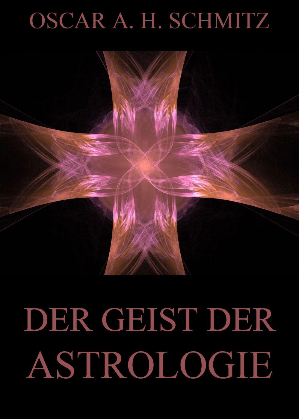 Oscar A. H. Schmitz Der Geist der Astrologie a durer albrecht durers unterweisung der messung