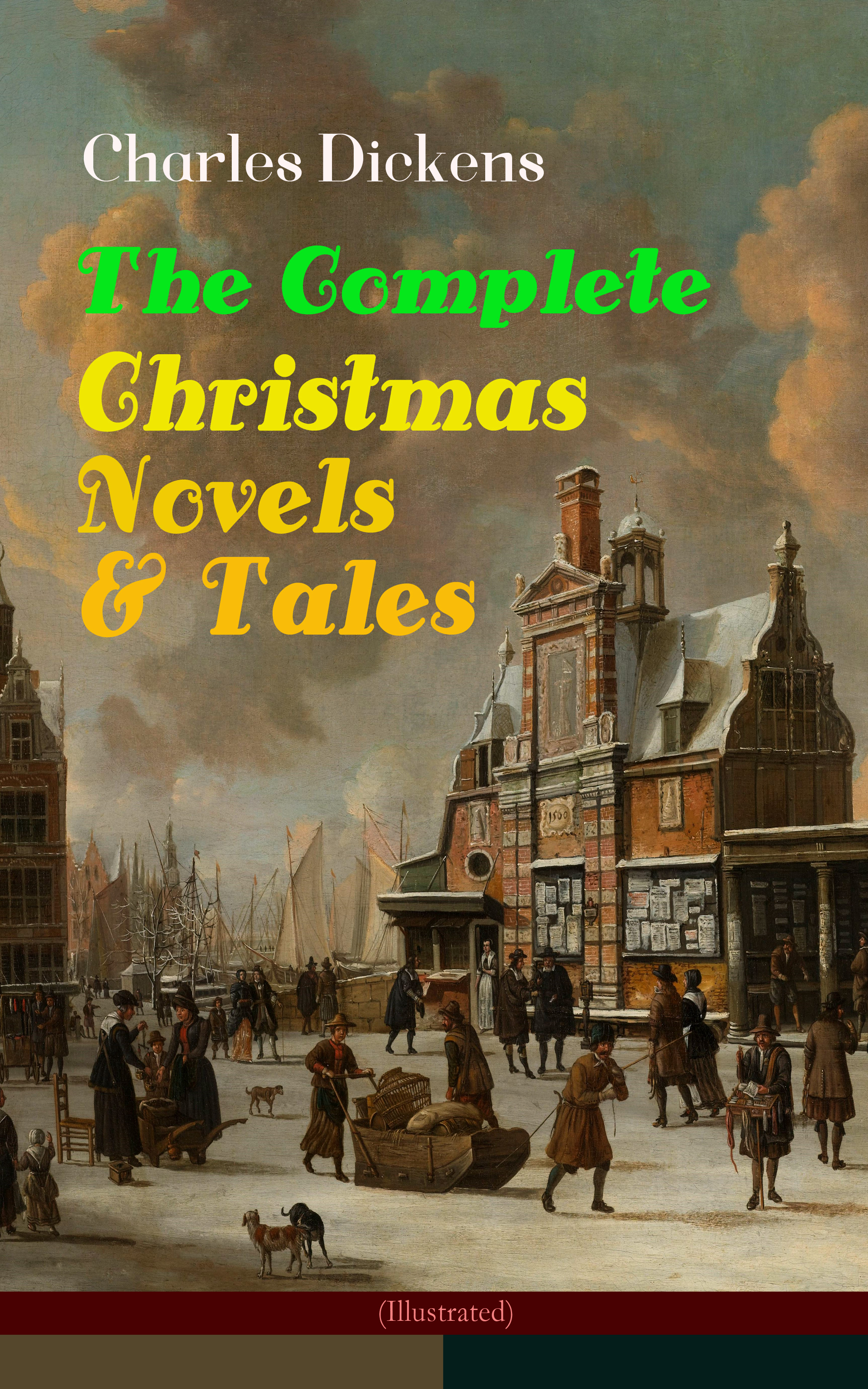 Charles 1812-1870 Dickens Charles Dickens: The Complete Christmas Novels & Tales (Illustrated) цена