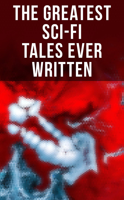 the greatest sci fi tales ever written