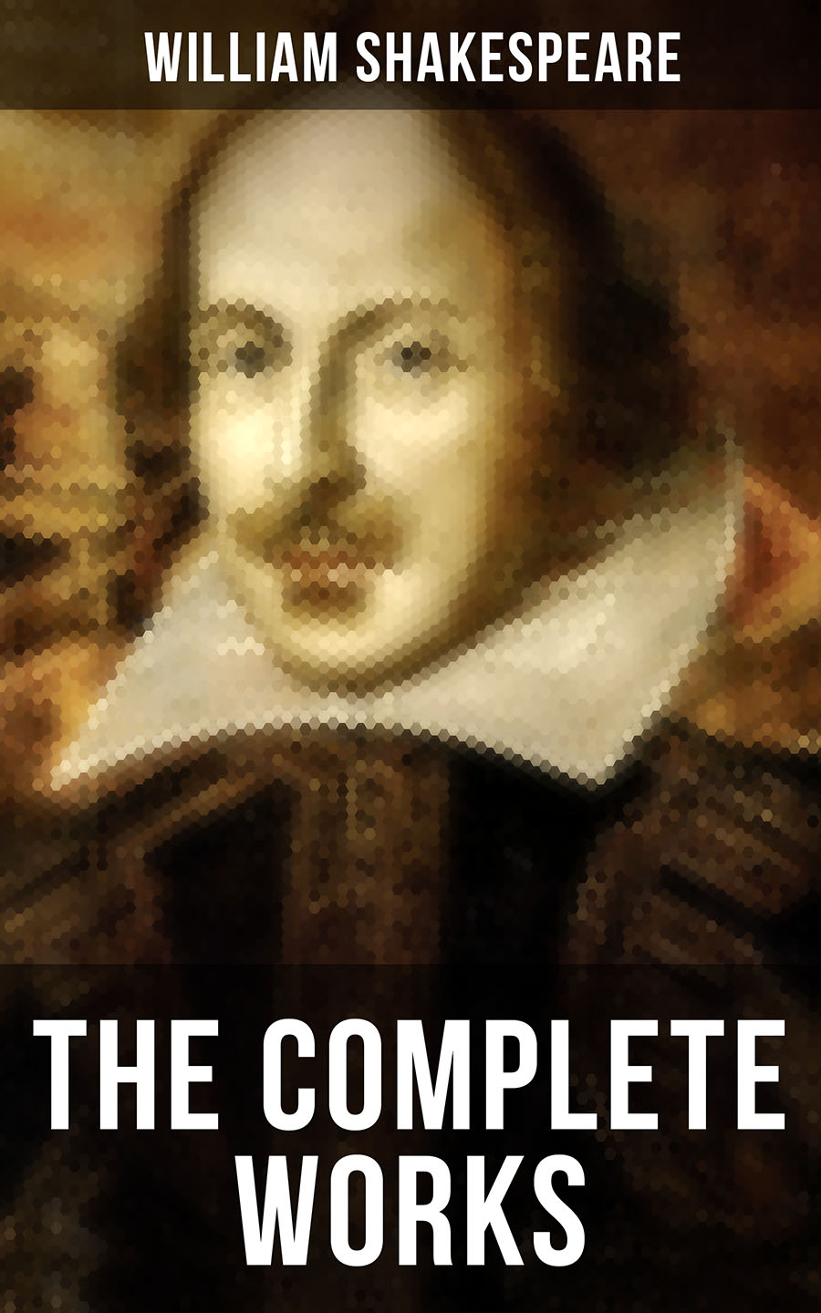 Уильям Шекспир The Complete Works of William Shakespeare