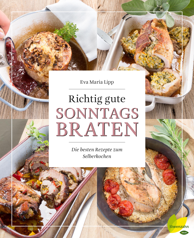 Eva Maria Lipp Richtig gute Sonntagsbraten цена 2017