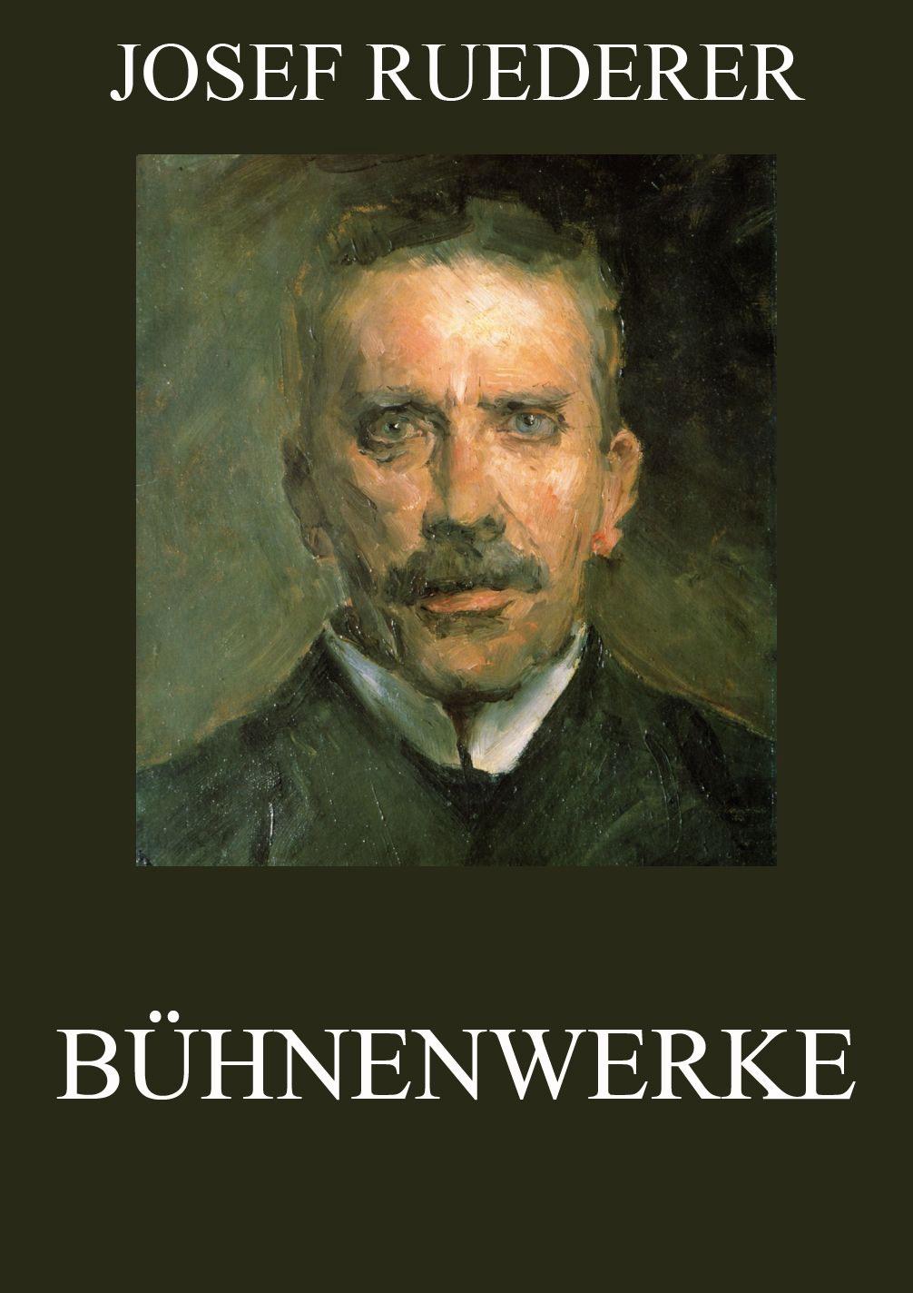 Josef Ruederer Bühnenwerke