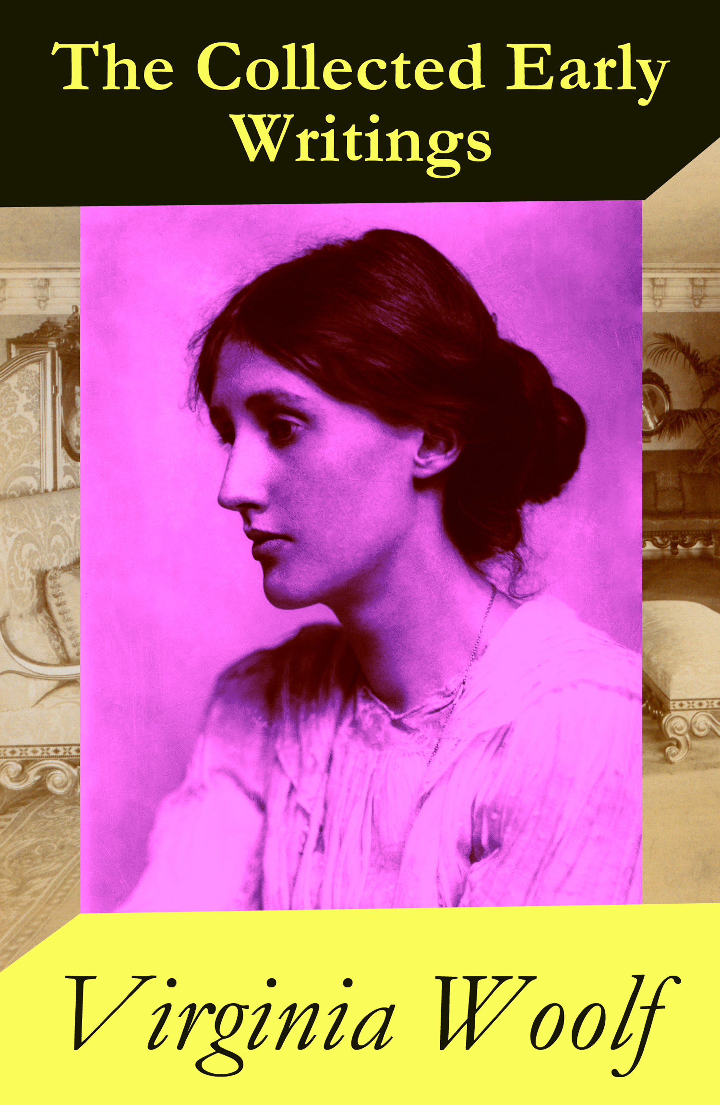Virginia Woolf The Collected Early Writings: The Voyage Out + Night and Day + Monday or Tuesday and Other Short Stories + Jacob's Room (4 books in 1 ebook) woolf v night and day isbn 9785521057955