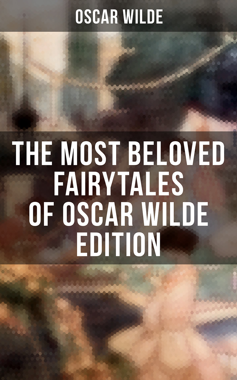 Oscar Wilde The Most Beloved Fairytales of Oscar Wilde Edition