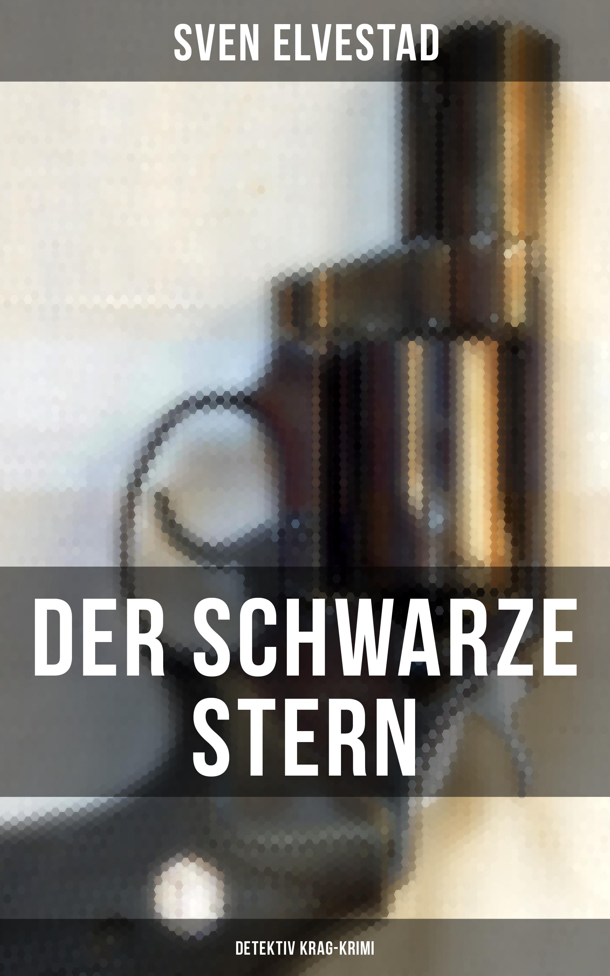 Sven Elvestad Der schwarze Stern: Detektiv Krag-Krimi remarque e der schwarze obelisk isbn 9785992511062