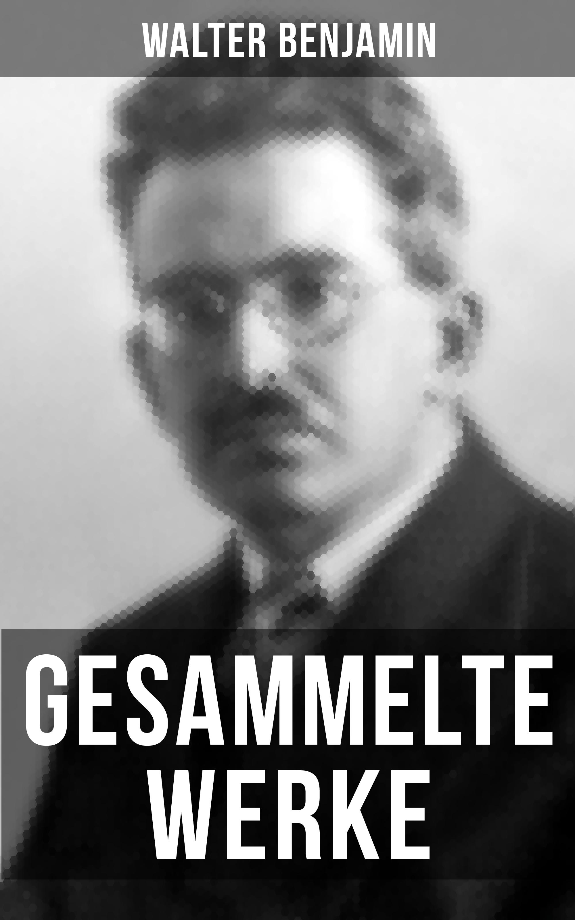 Walter Benjamin Gesammelte Werke von Walter Benjamin benjamin clementine rome