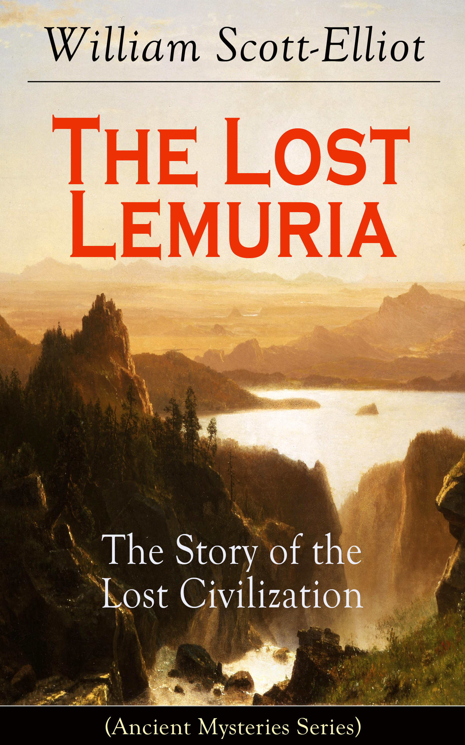 цена на William Scott-Elliot The Lost Lemuria - The Story of the Lost Civilization (Ancient Mysteries Series)