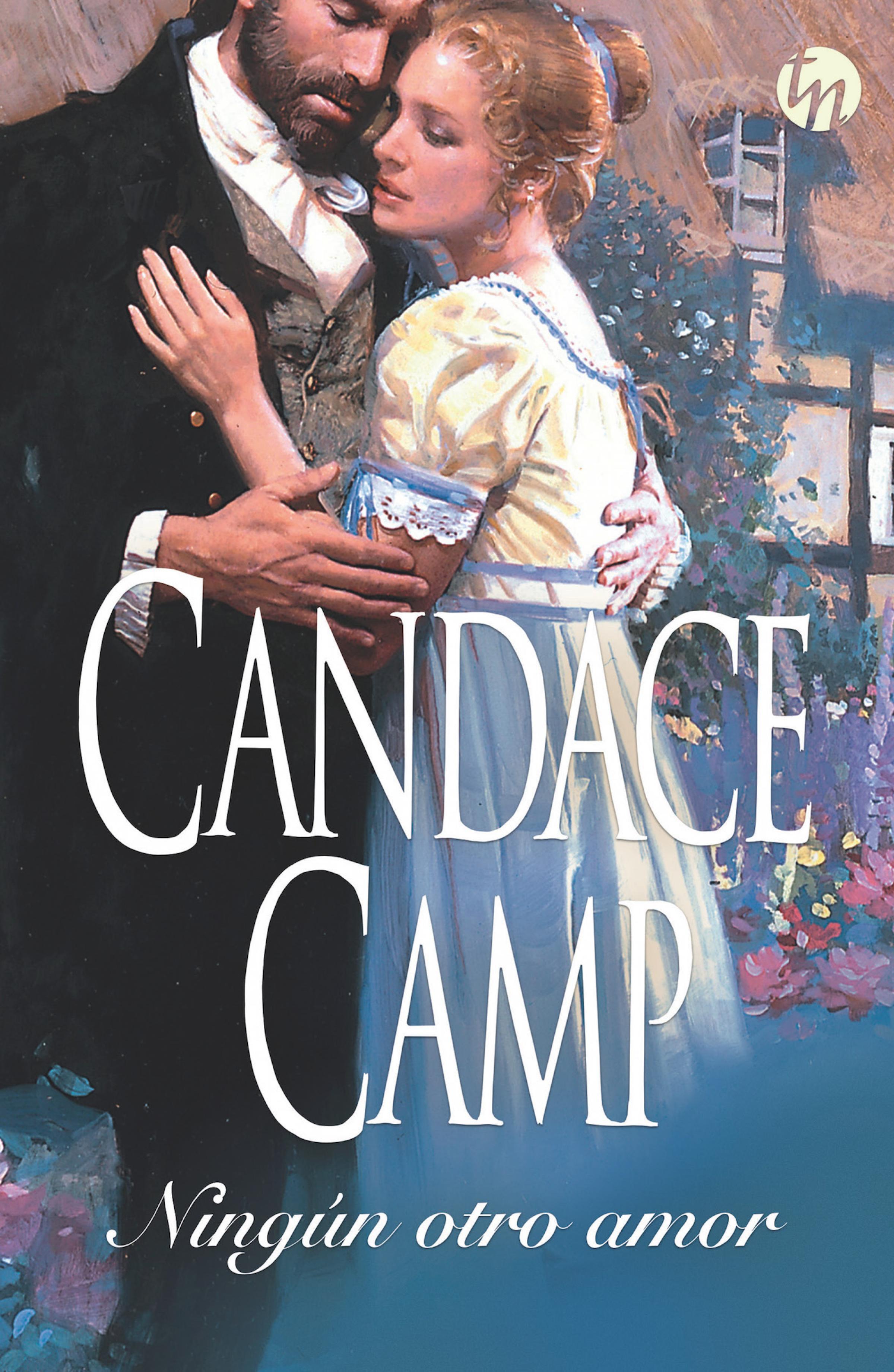 Ningún otro amor ( Candace Camp  )