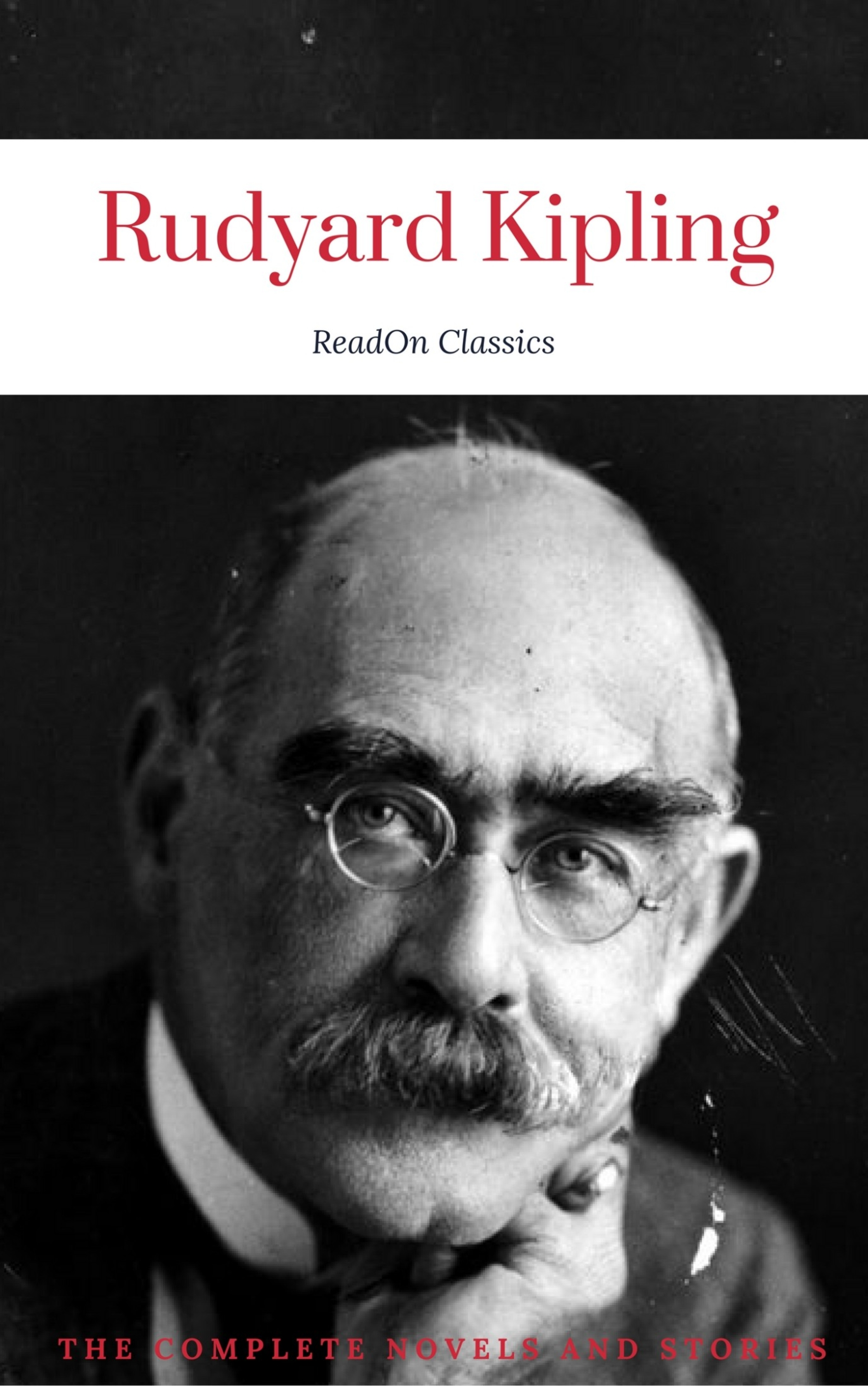 Rudyard Kipling, : The Complete Novels and Stories (ReadOn Classics) ( ReadOn  Classics  )