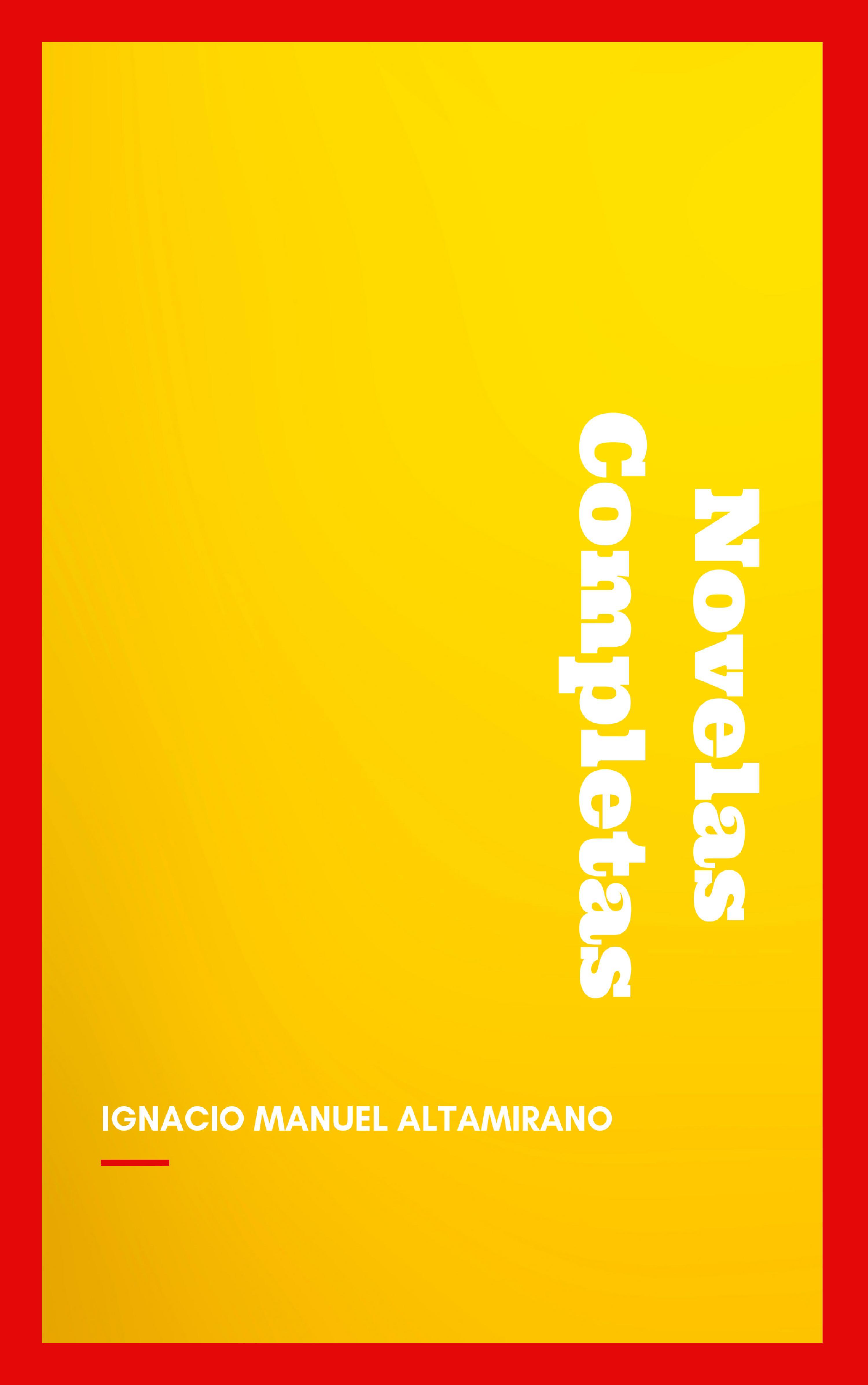 Novelas Completas ( Ignacio Manuel  Altamirano  )