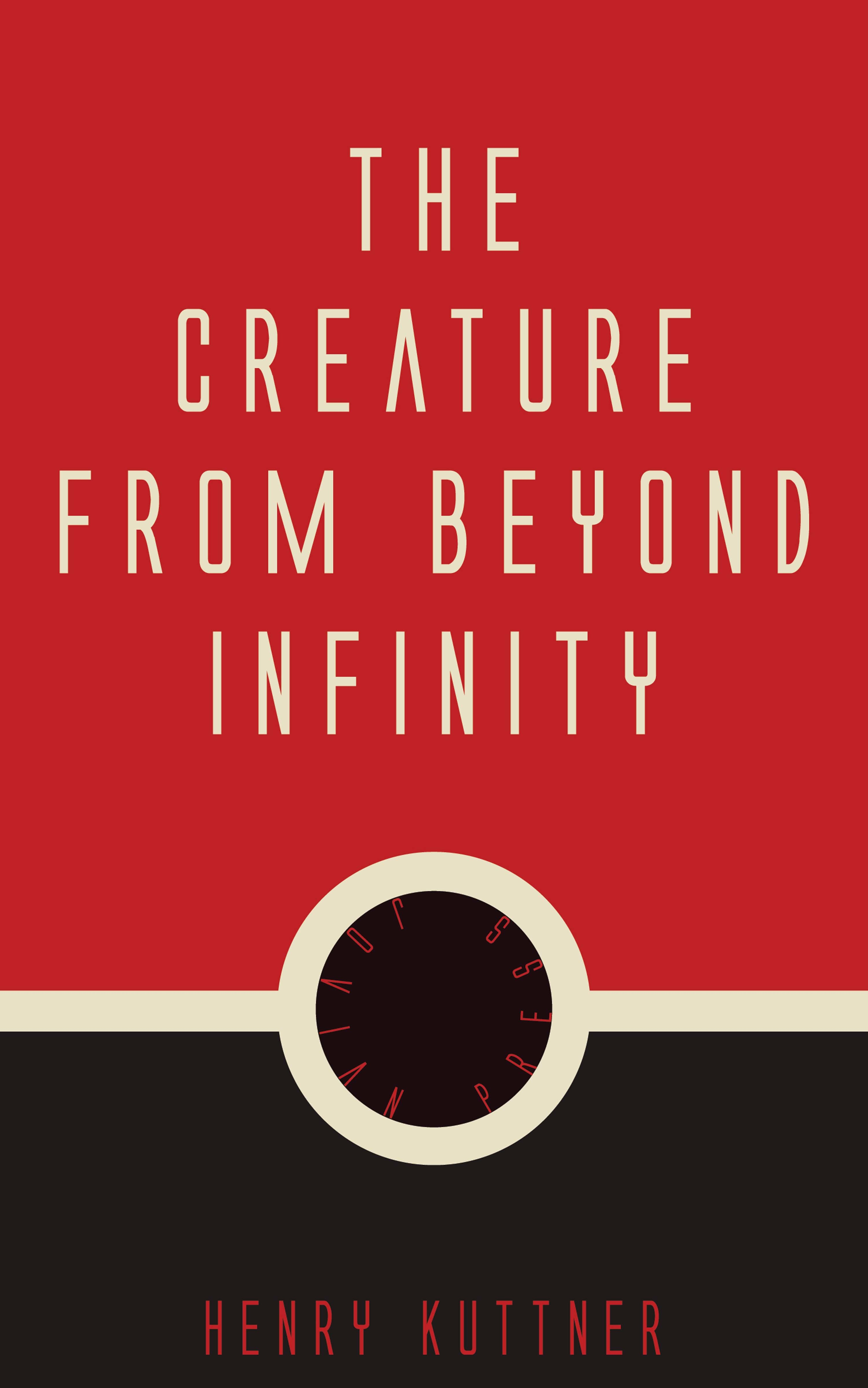 The Creature from Beyond Infinity ( Henry  Kuttner  )