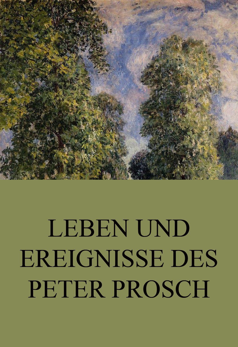 цена на Peter Prosch Leben und Ereignisse des Peter Prosch