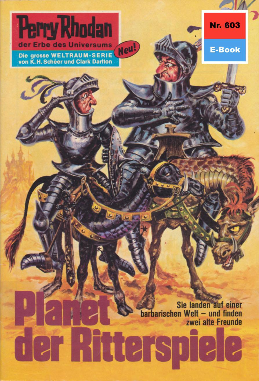 H.G. Ewers Perry Rhodan 603: Planet der Ritterspiele h g ewers perry rhodan 707 der arenakämpfer