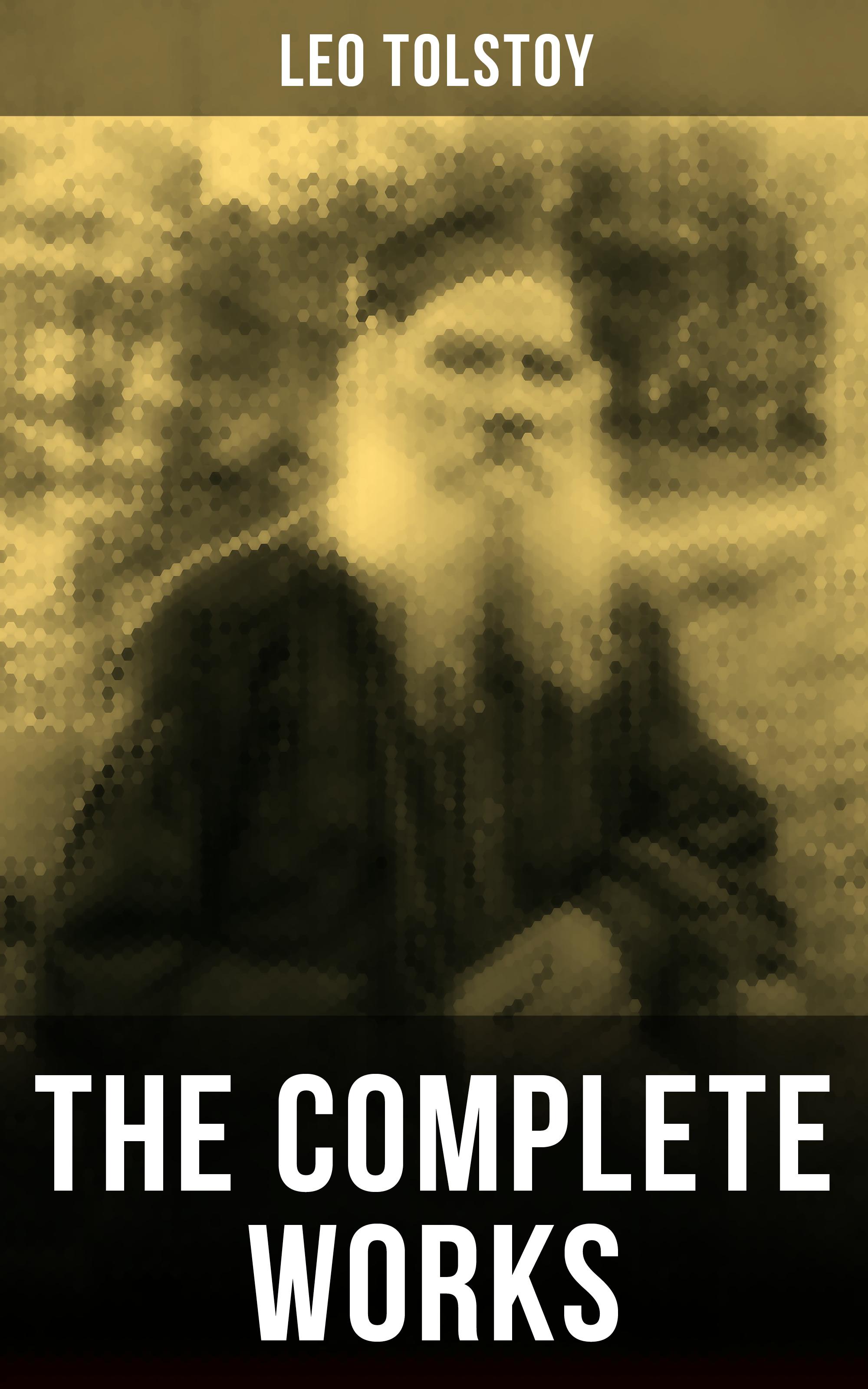Leo Tolstoy The Complete Works of Leo Tolstoy leo tolstoy resurrection volume 2