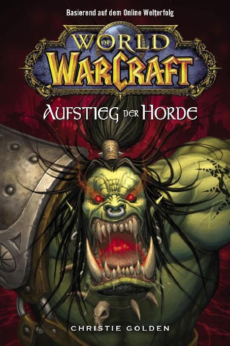 Christie Golden World of Warcraft, Band 2: Der Aufstieg der Horde christie golden world of warcraft band 2 der aufstieg der horde