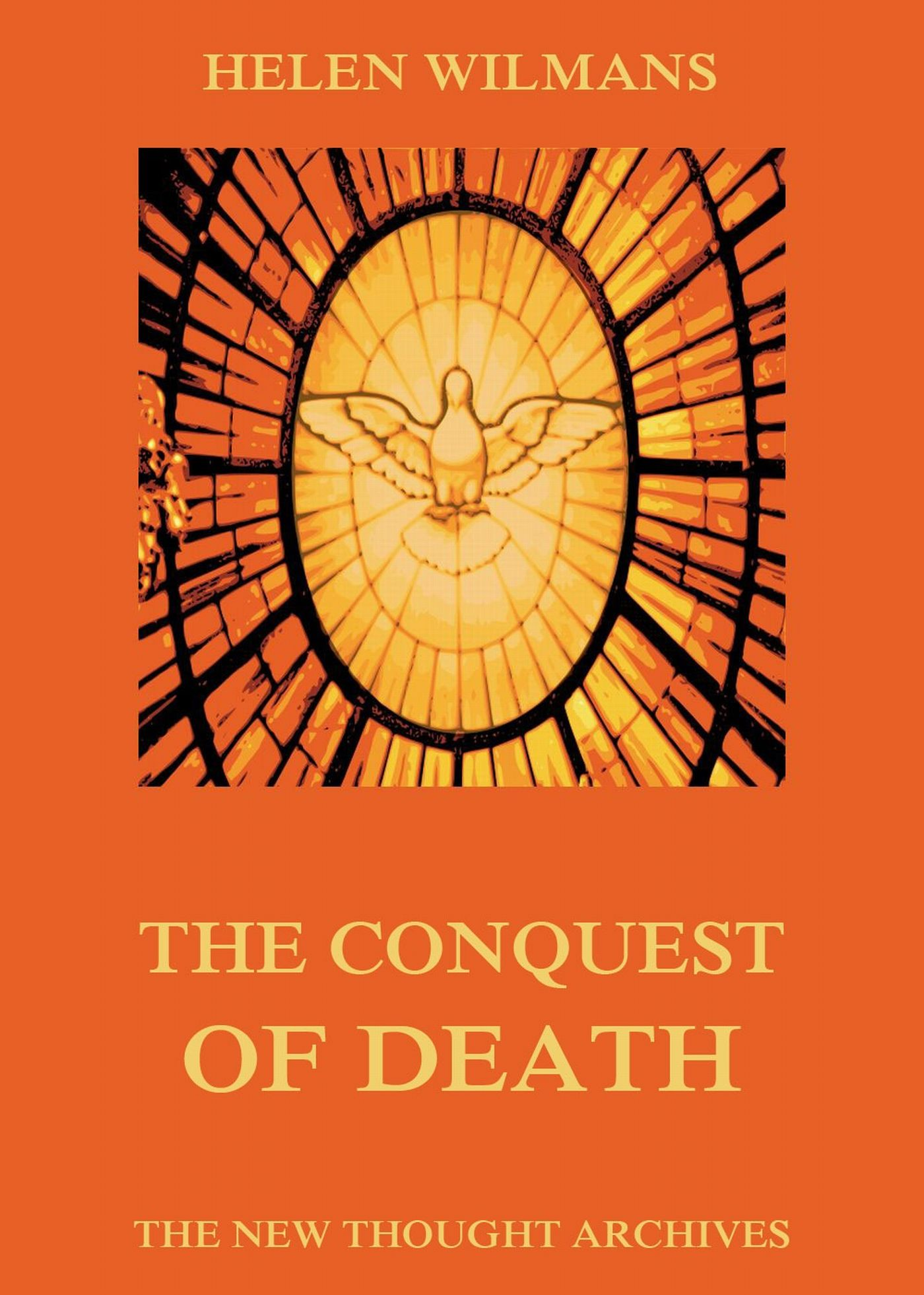 Helen Wilmans The Conquest of Death helen chapel essentials of clinical immunology
