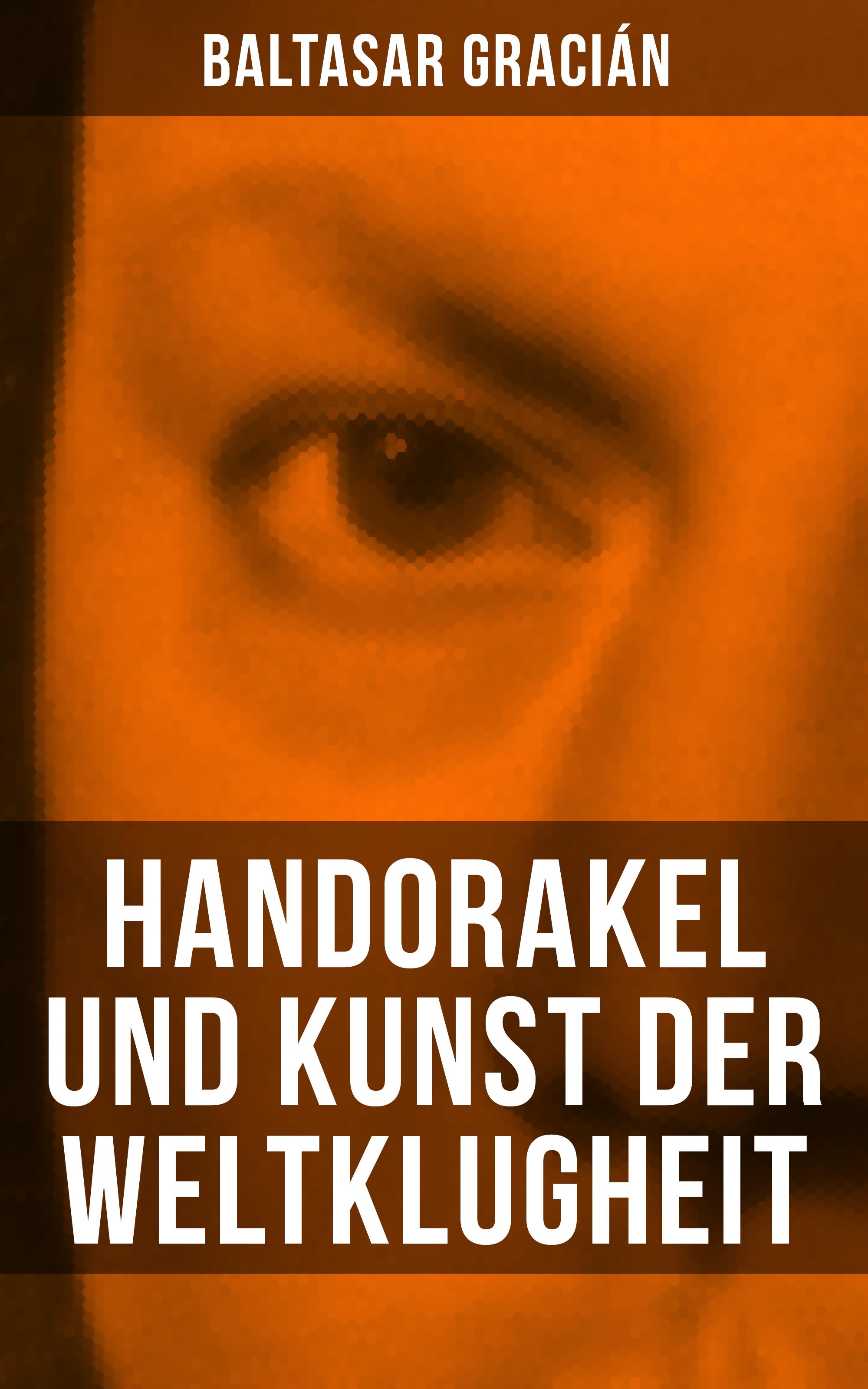 цена Baltasar Gracian Handorakel und Kunst der Weltklugheit онлайн в 2017 году