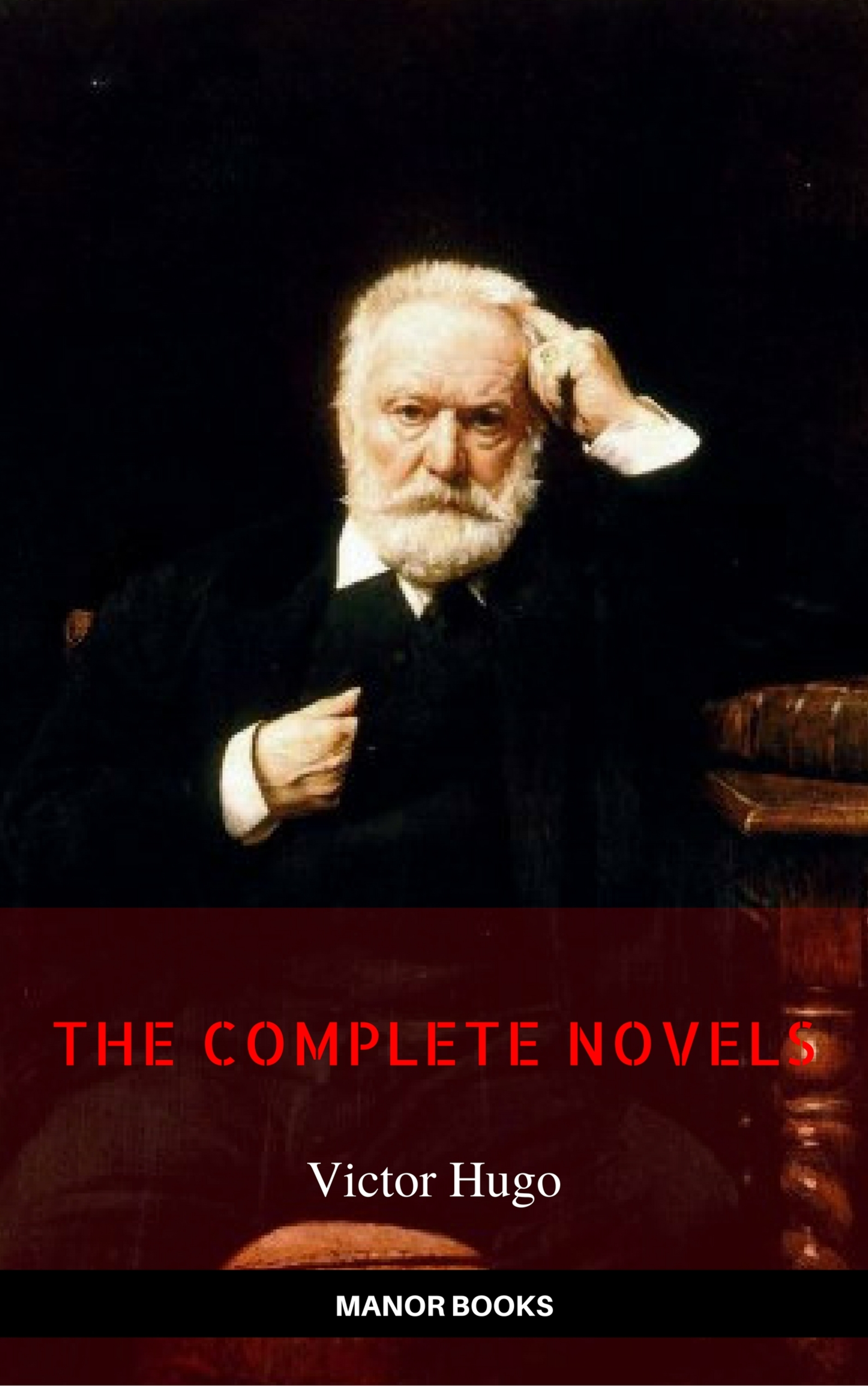 victor hugo the complete novels newly updated manor books publishing the greatest writers of all time