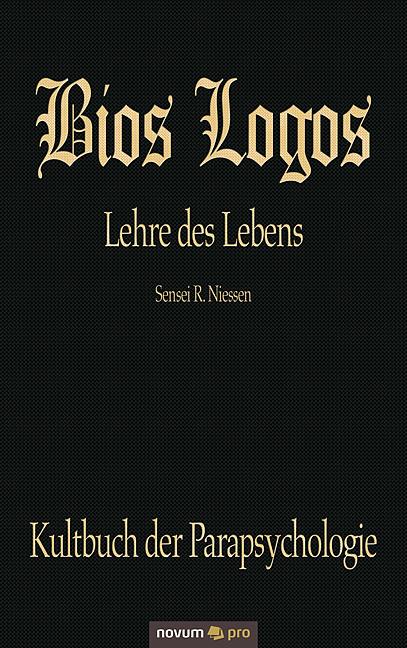 Sensei R. Niessen Bios Logos - Lehre des Lebens цена