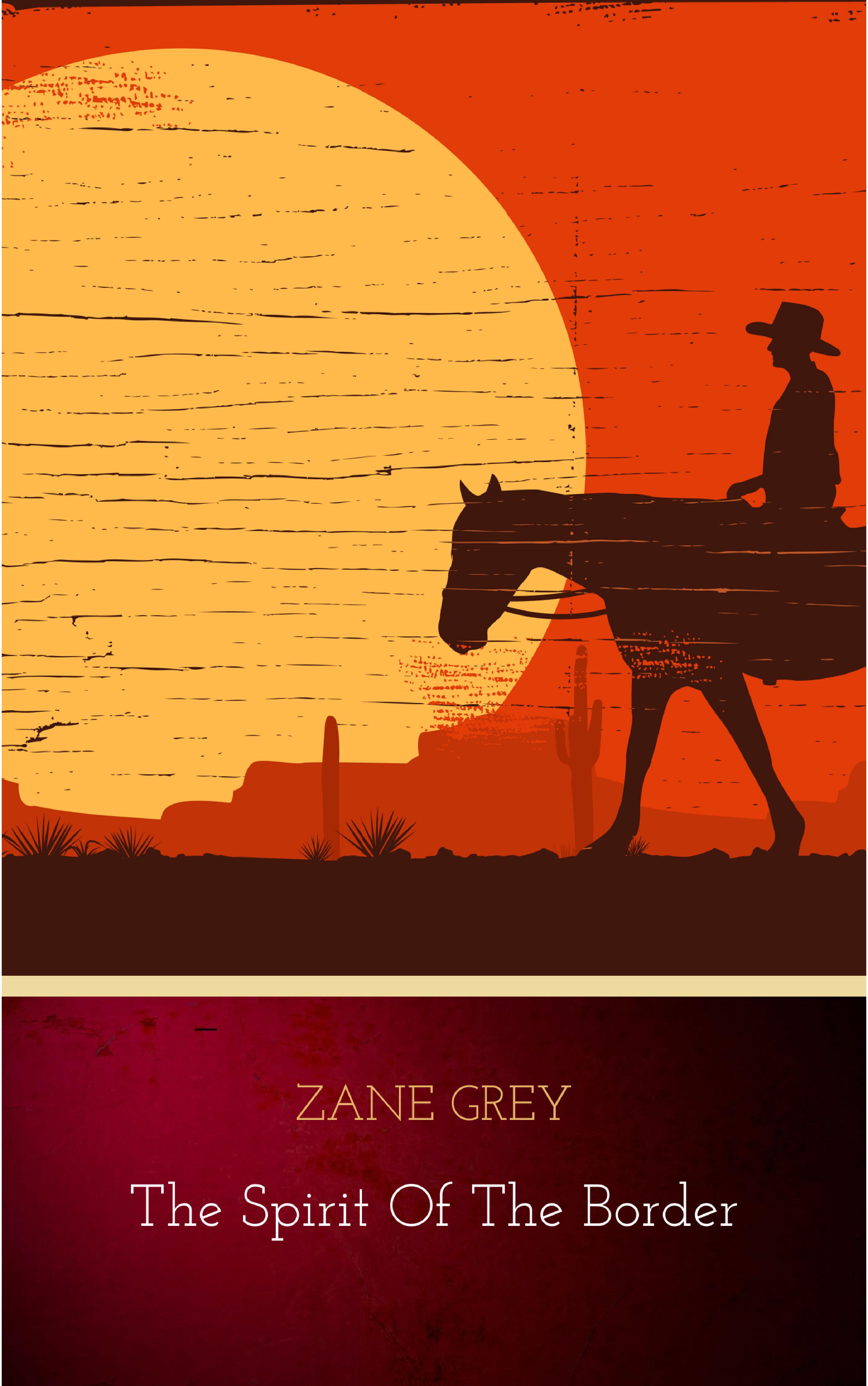 Zane Grey The Spirit of the Border zane grey the wilderness trek
