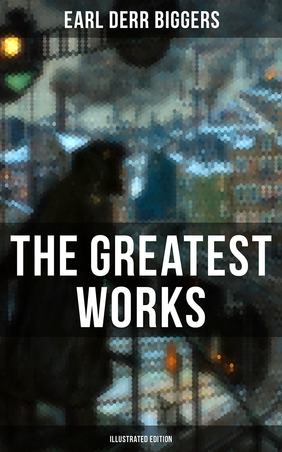 The Greatest Works of Earl Derr Biggers (Illustrated Edition) фото