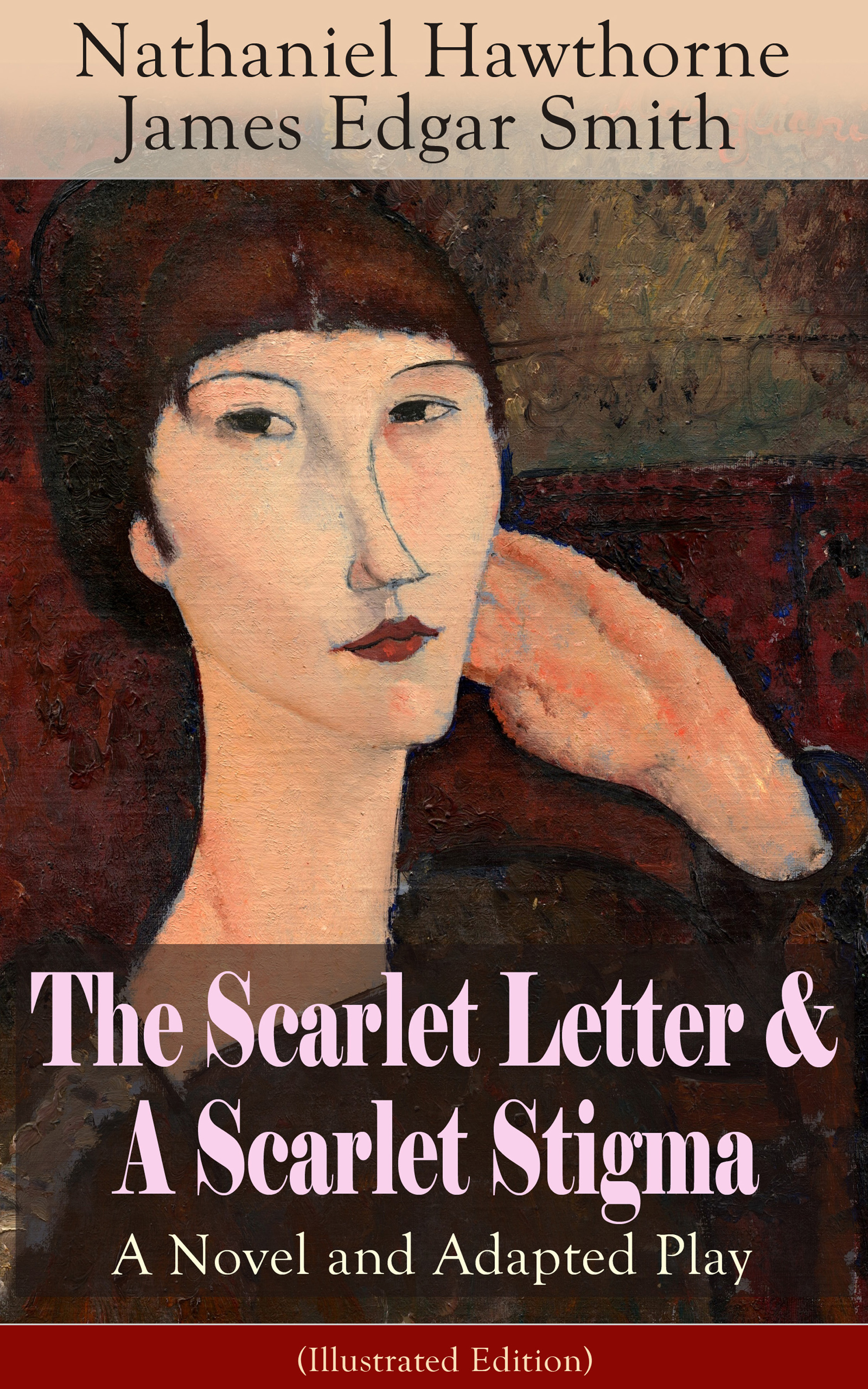 James Edgar Smith The Scarlet Letter & A Scarlet Stigma: A Novel and Adapted Play (Illustrated Edition) ideal the novel and the play