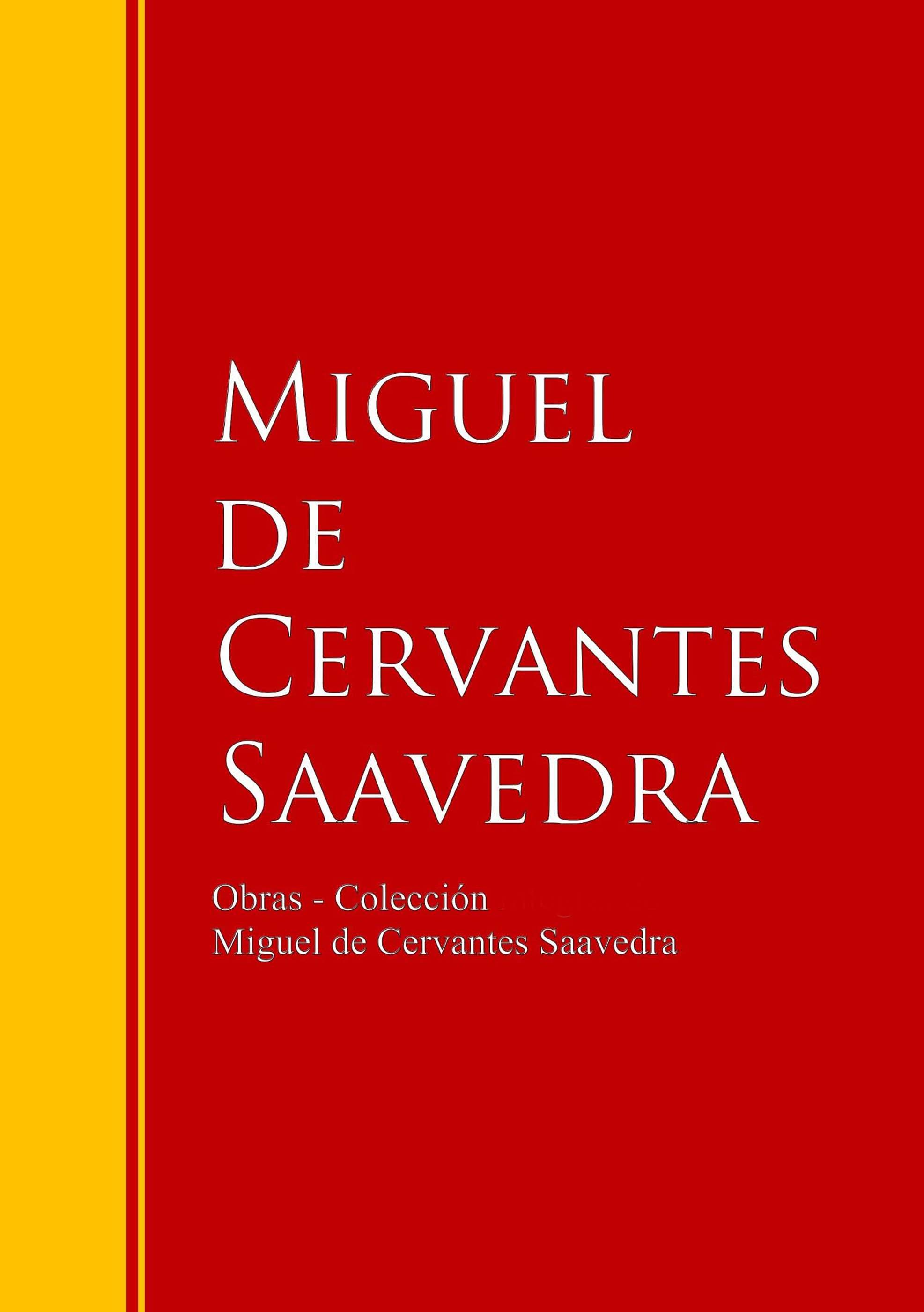 Miguel de Cervantes Saavedra Obras - Colección de Miguel de Cervantes luis miguel mexico