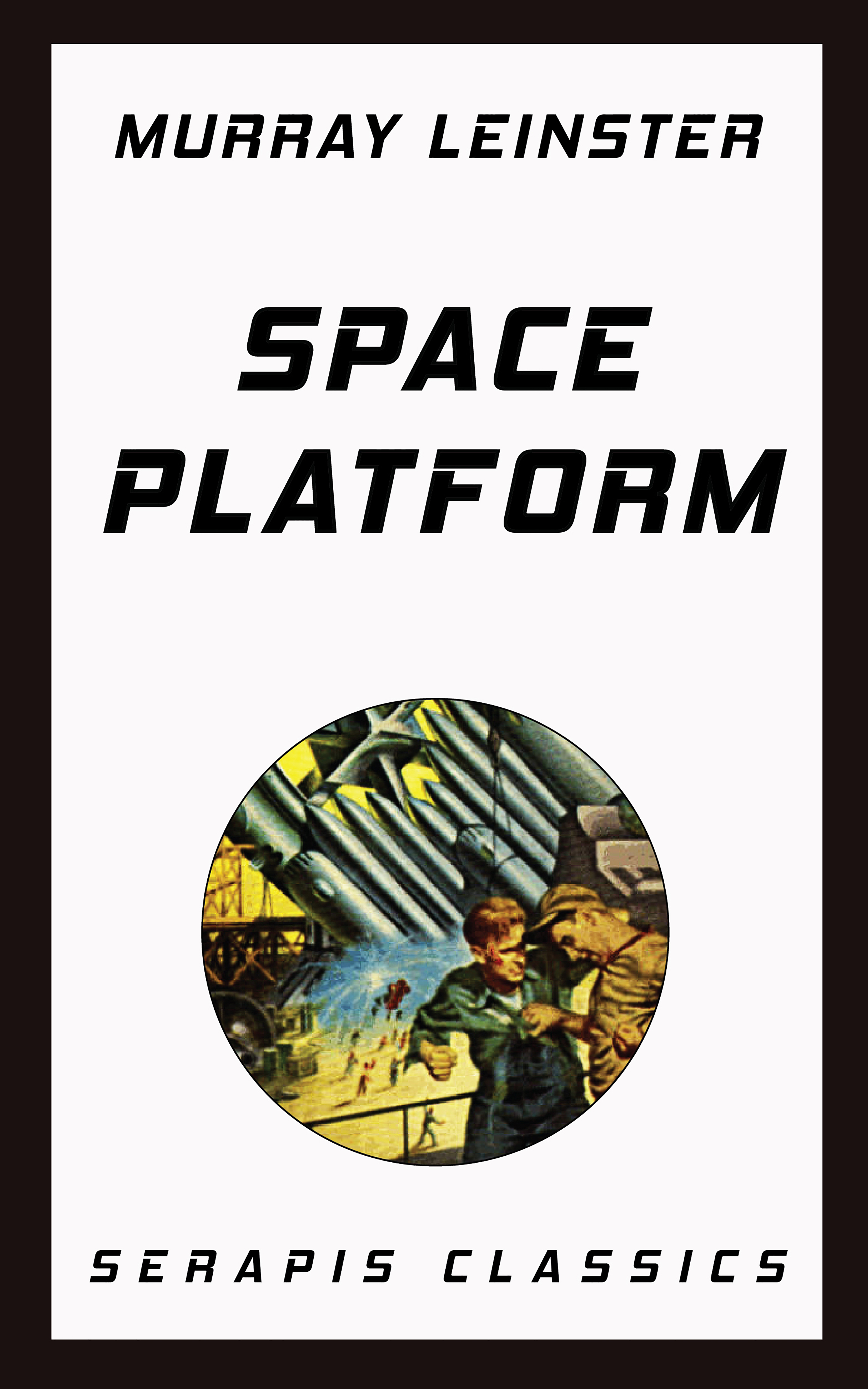 Murray Leinster Space Platform (Serapis Classics) murray leinster operation outer space