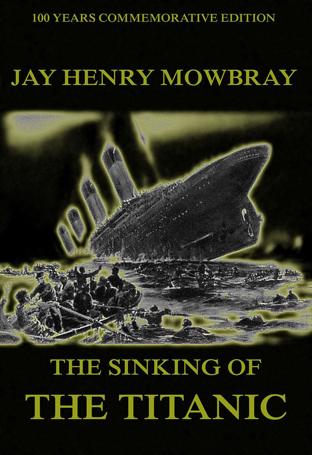 Jay Henry Mowbray The Sinking Of The Titanic jay neuman the complete internet marketer