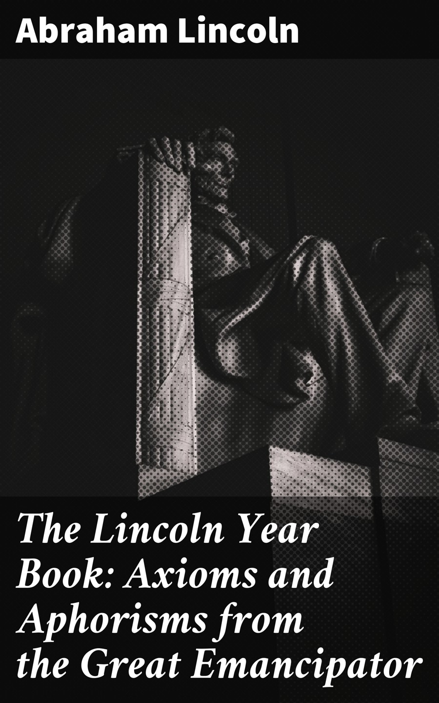 лучшая цена Lincoln Abraham The Lincoln Year Book: Axioms and Aphorisms from the Great Emancipator