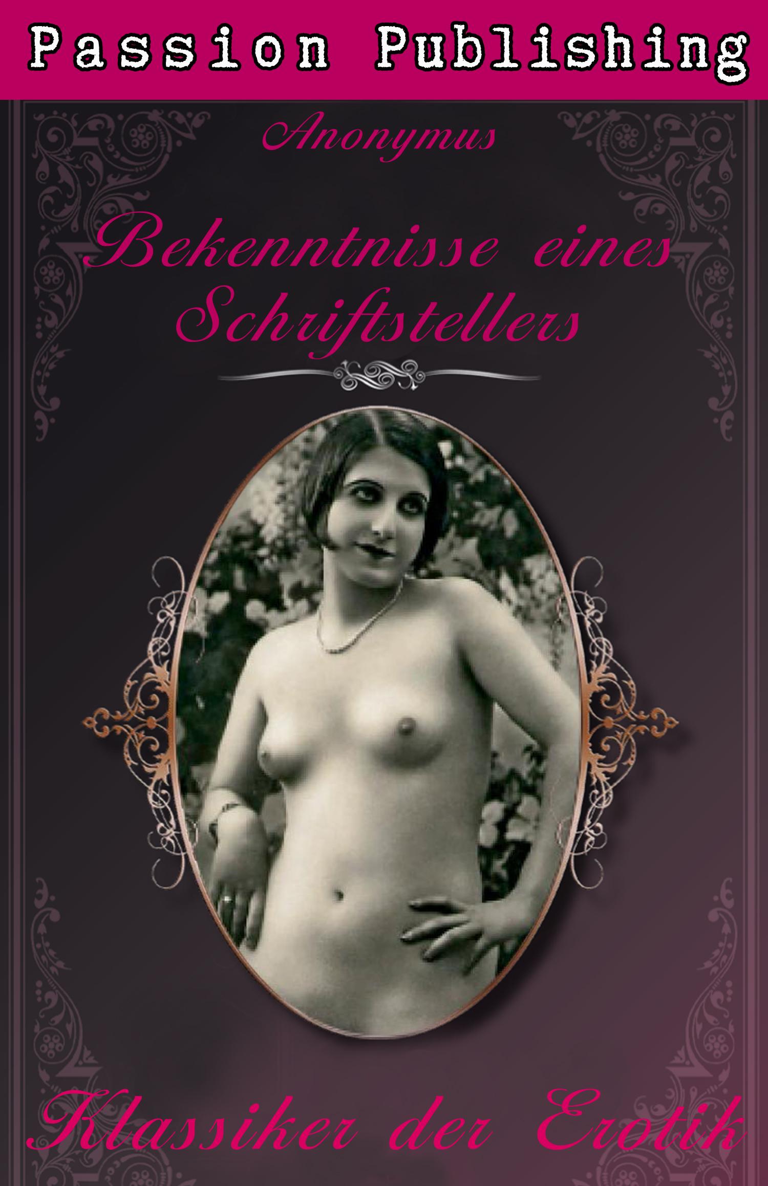 Anonymus Klassiker der Erotik 17: Bekenntnisse eines Schriftstellers