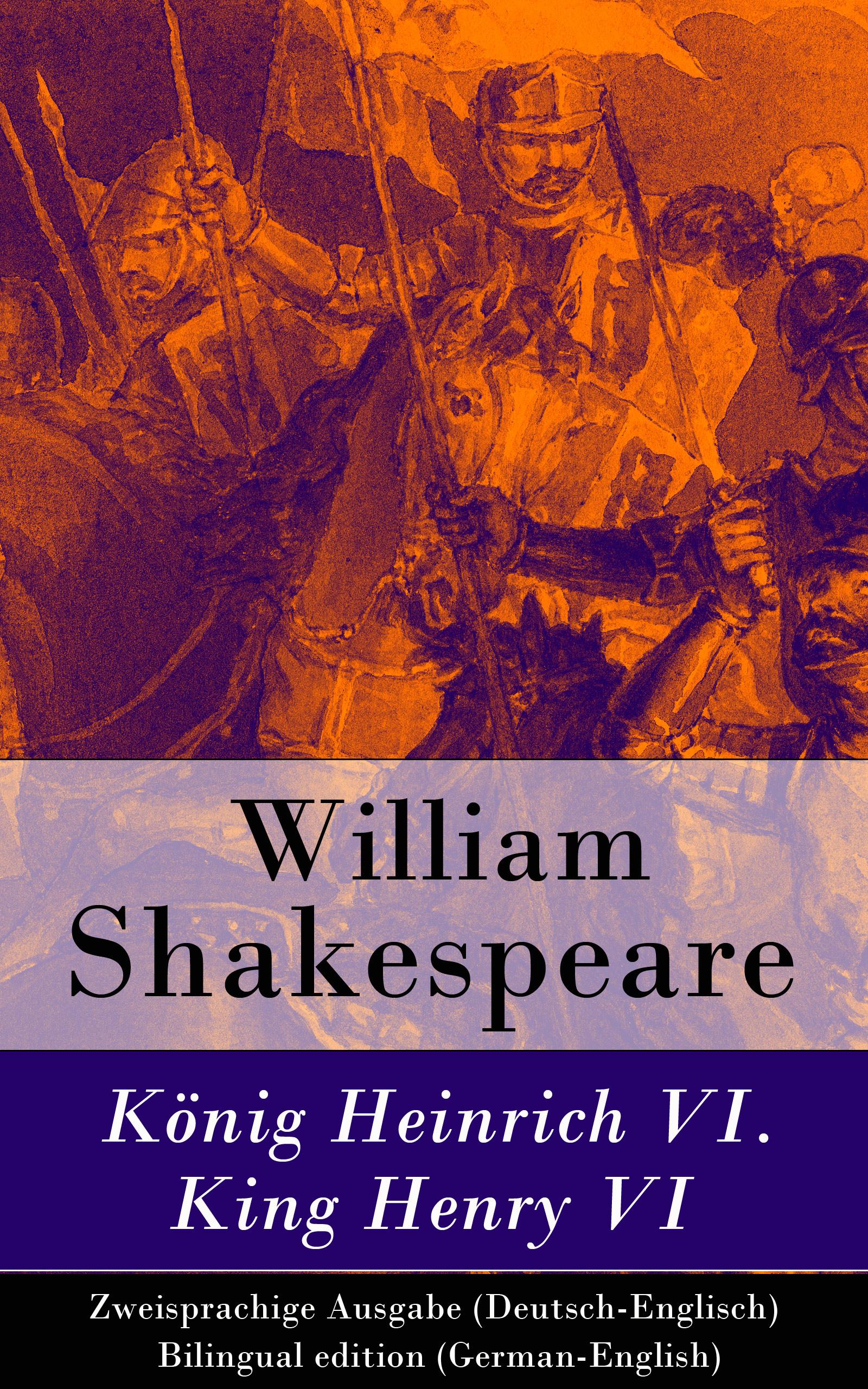 William Shakespeare König Heinrich VI. / King Henry VI - Zweisprachige Ausgabe (Deutsch-Englisch) / Bilingual edition (German-English) стоимость