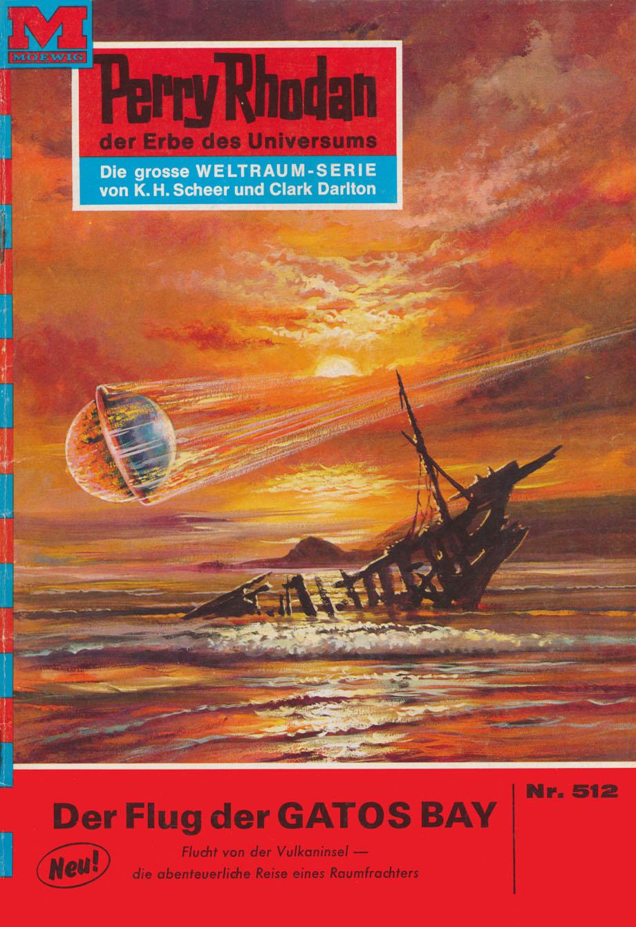 Clark Darlton Perry Rhodan 512: Der Flug der GATOS BAY h g ewers perry rhodan 1221 der oxtorner und der admiral