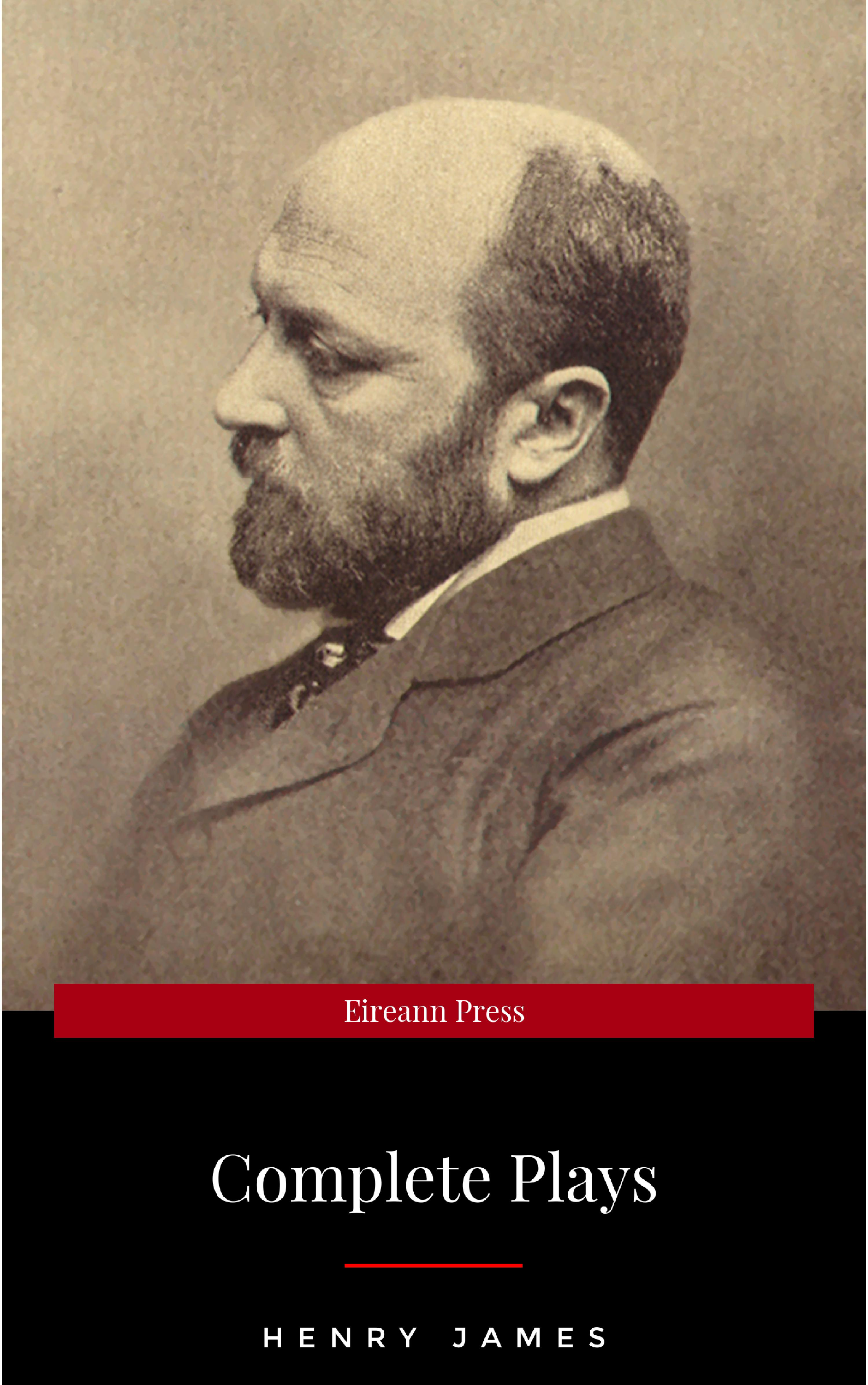 The Complete Plays of Henry James. Edited by L?ƒ?©on Edel. With plates, including portraits