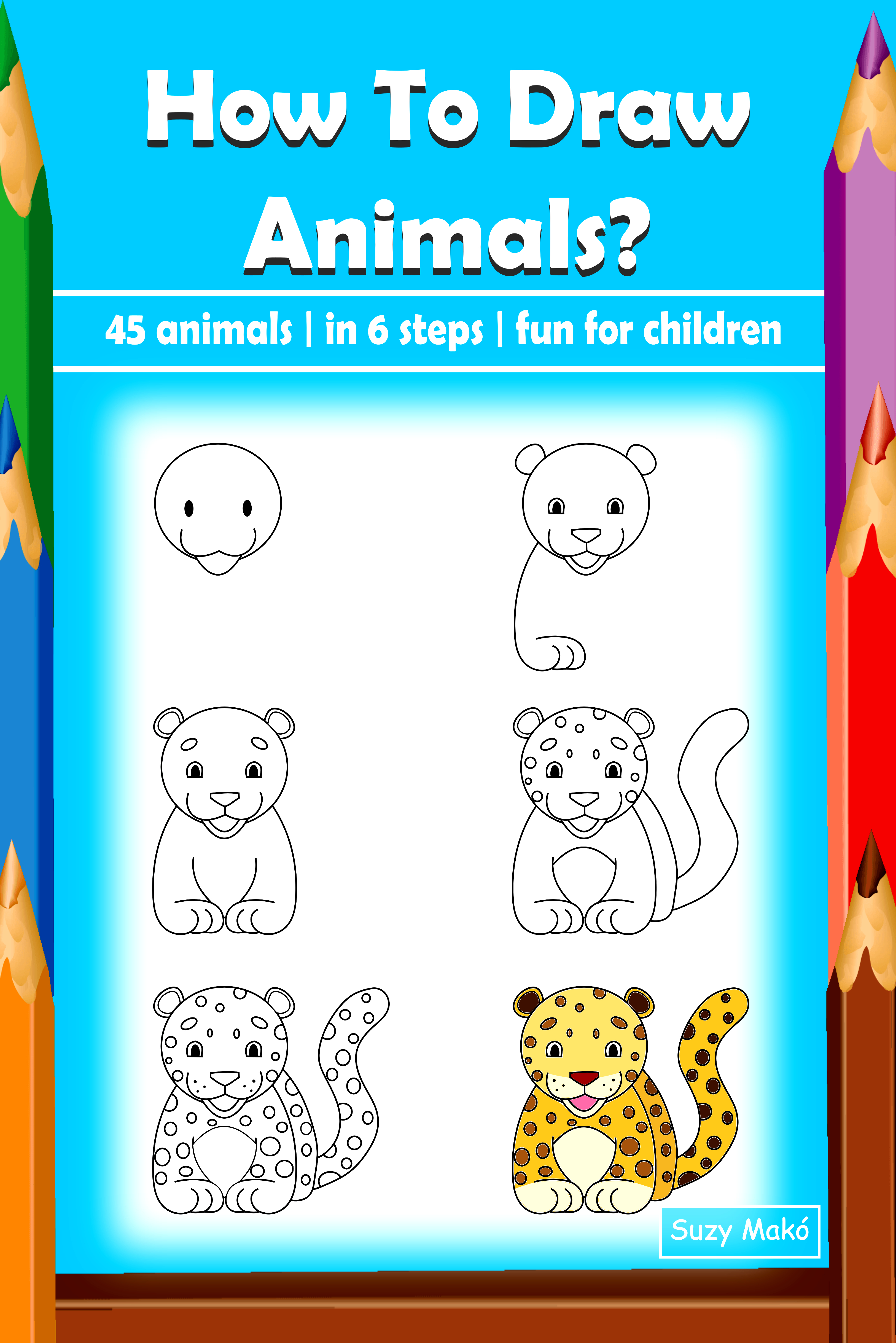 Suzy Makó How To Draw Animals? how to draw early learning fun page 2