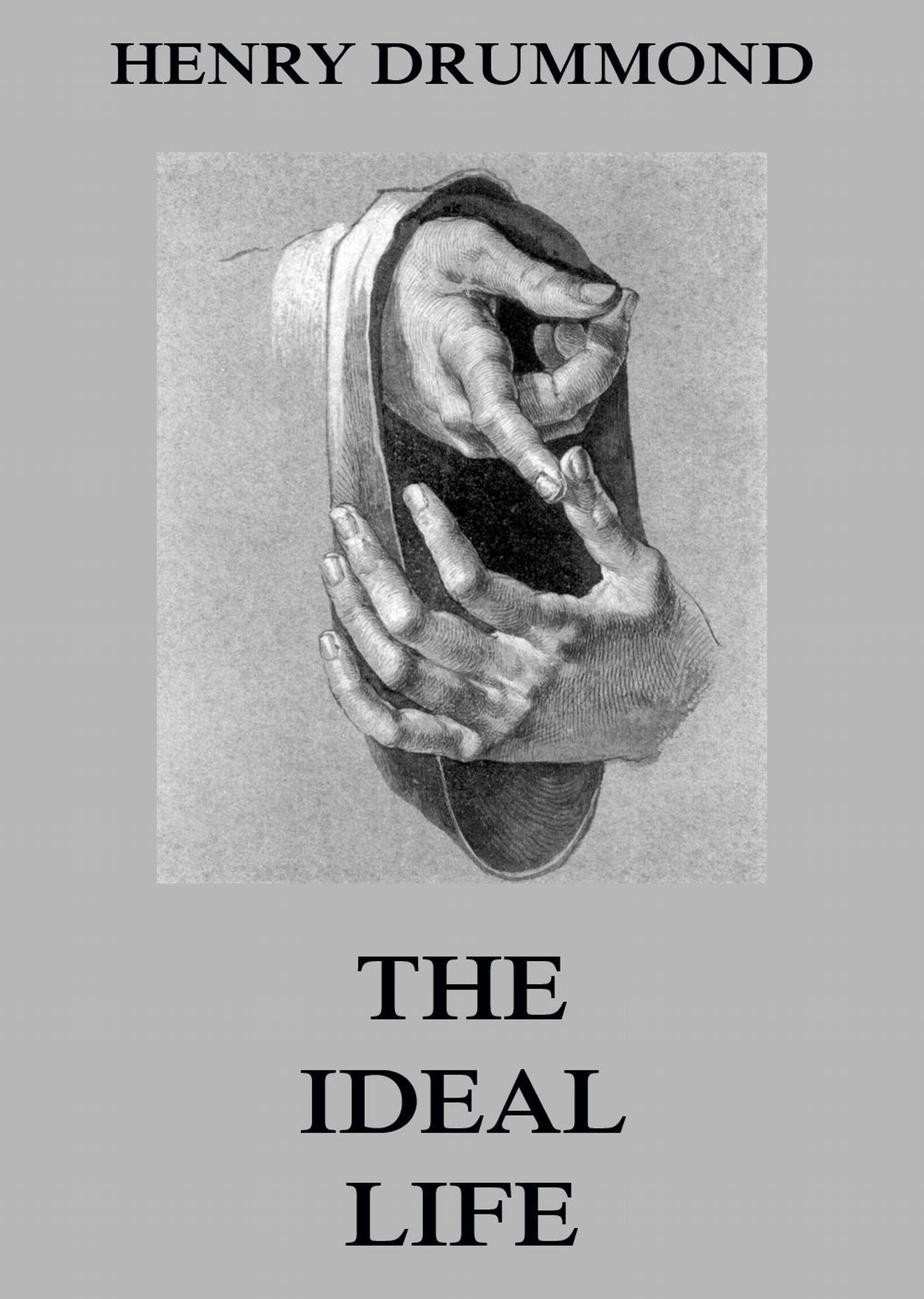 Henry Drummond The Ideal Life henry morley ideal commonwealths