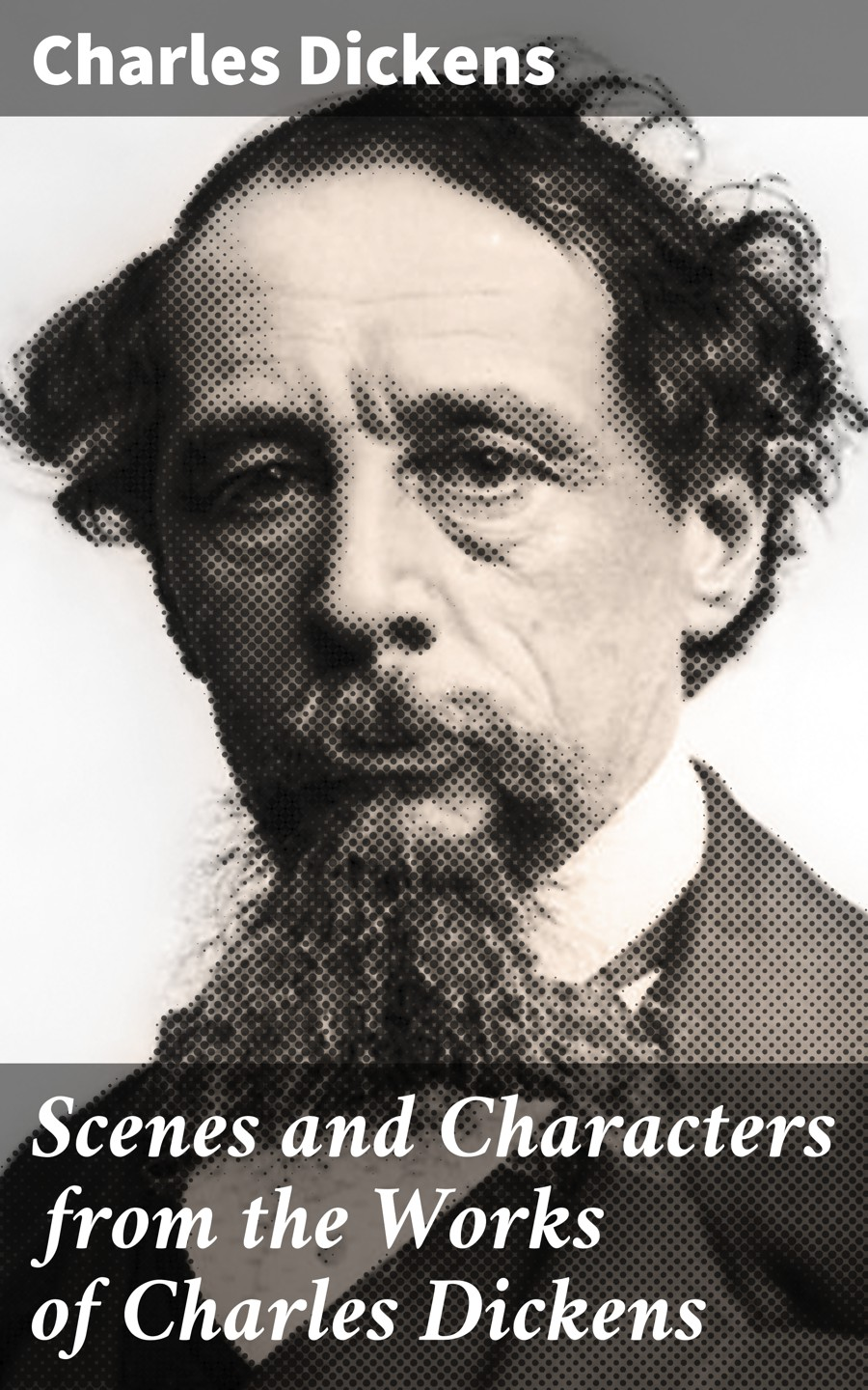Charles 1812-1870 Dickens Scenes and Characters from the Works of Charles Dickens f t marzials life of charles dickens