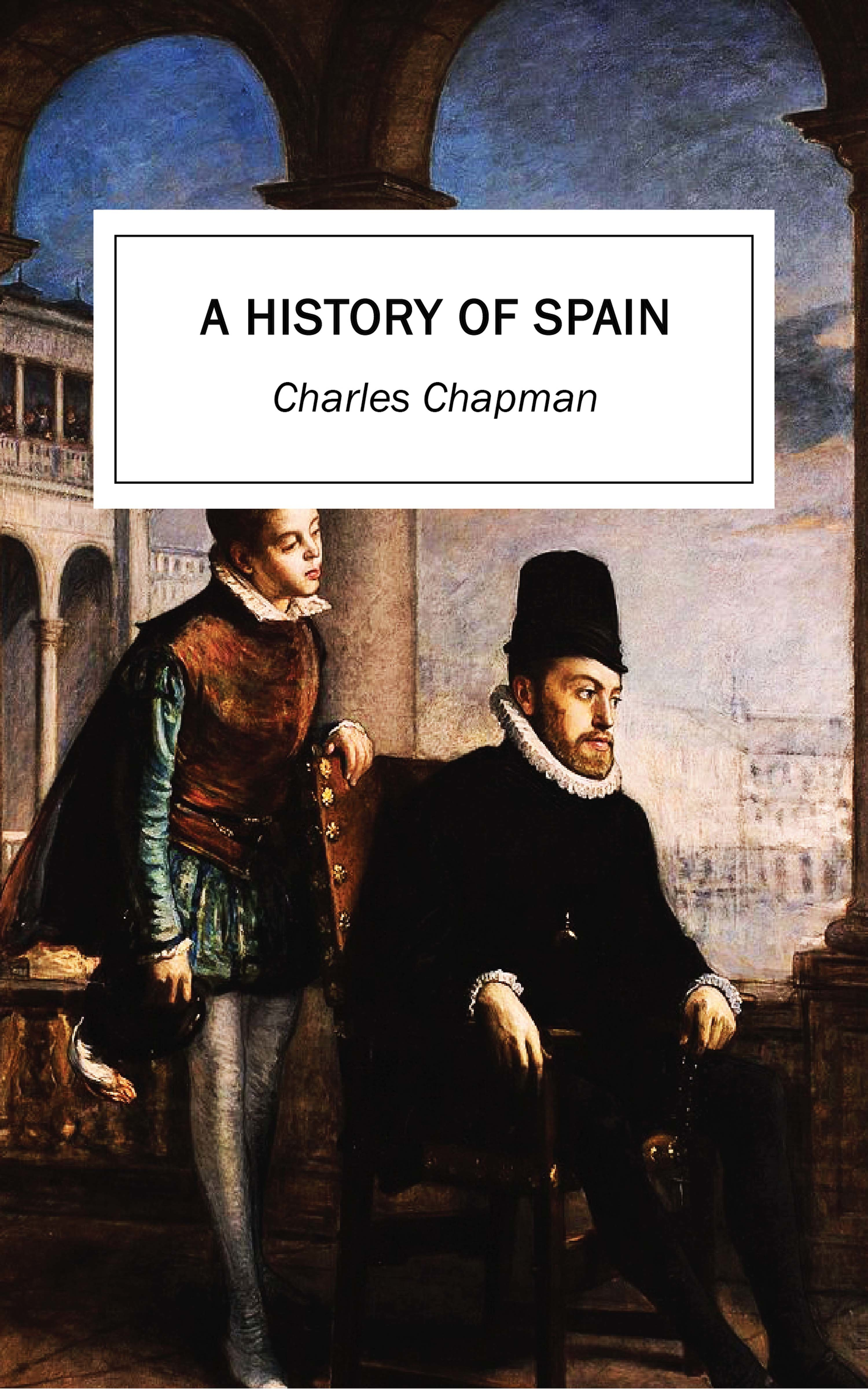 Charles Chapman A History of Spain drew chapman ascendent