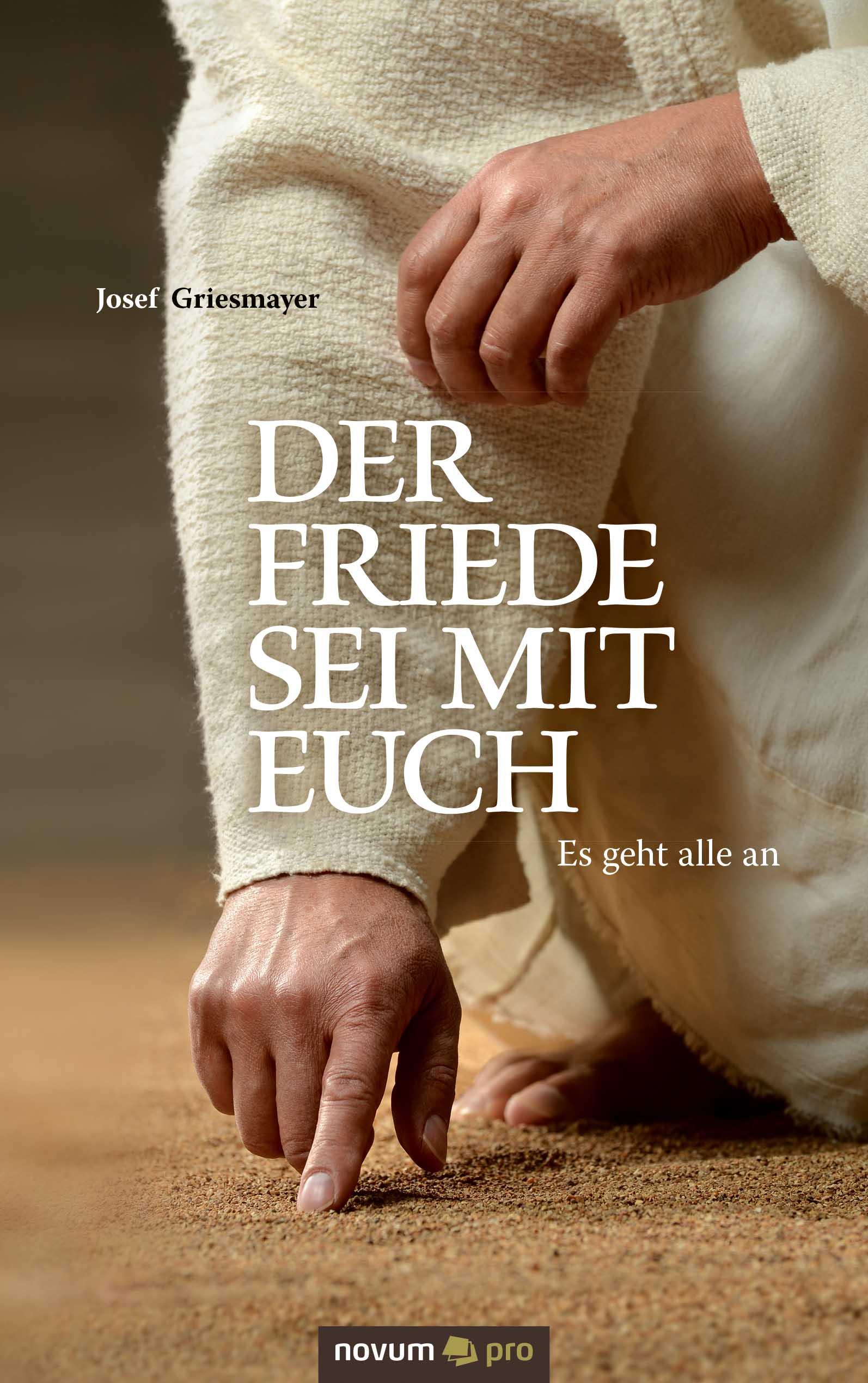 Josef Griesmayer Der Friede sei mit euch