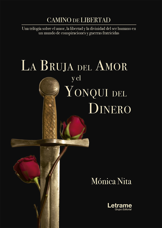 Mónica Nita La bruja del amor y el yonki del dinero
