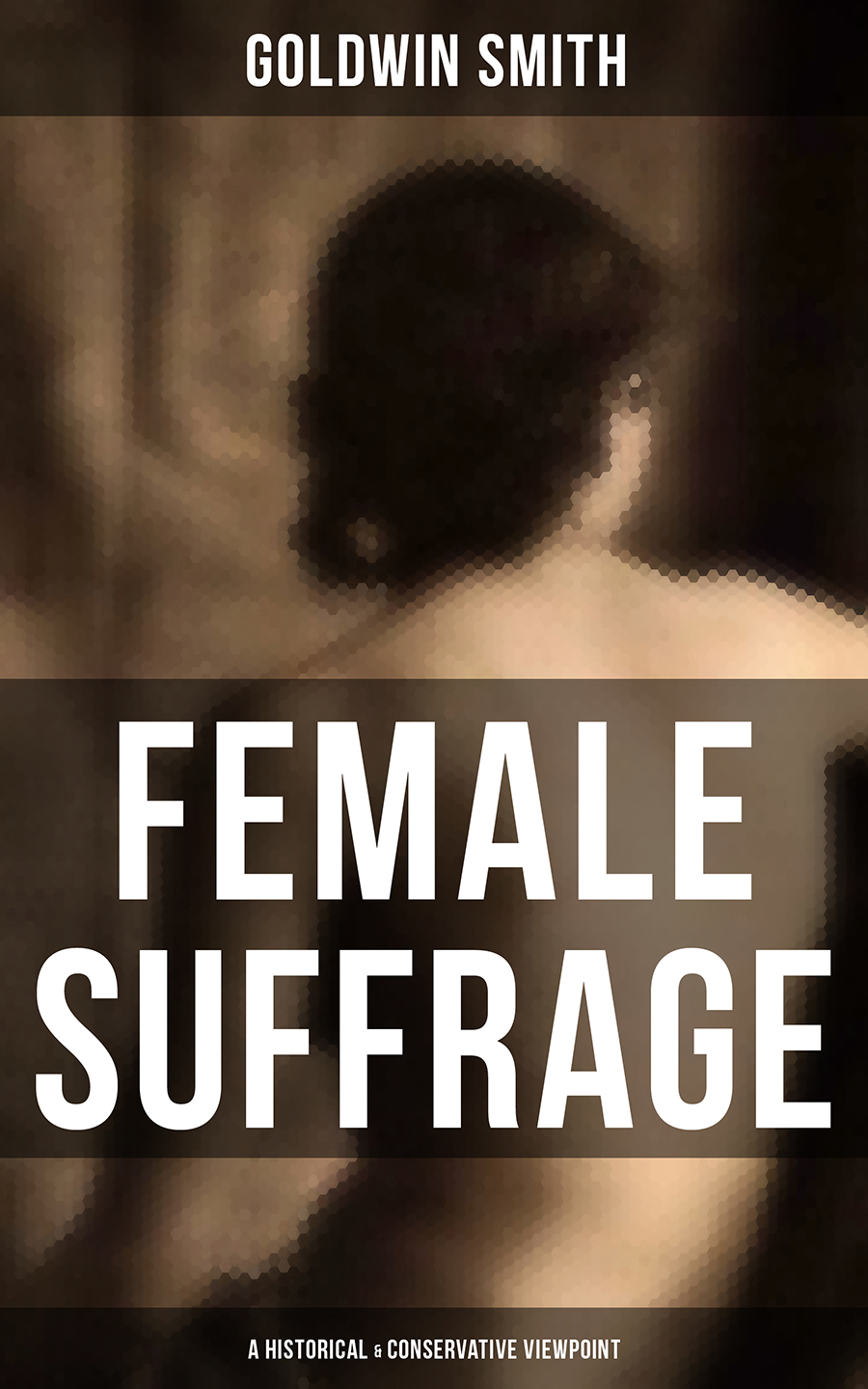 Goldwin Smith FEMALE SUFFRAGE (A Historical & Conservative Viewpoint) цена