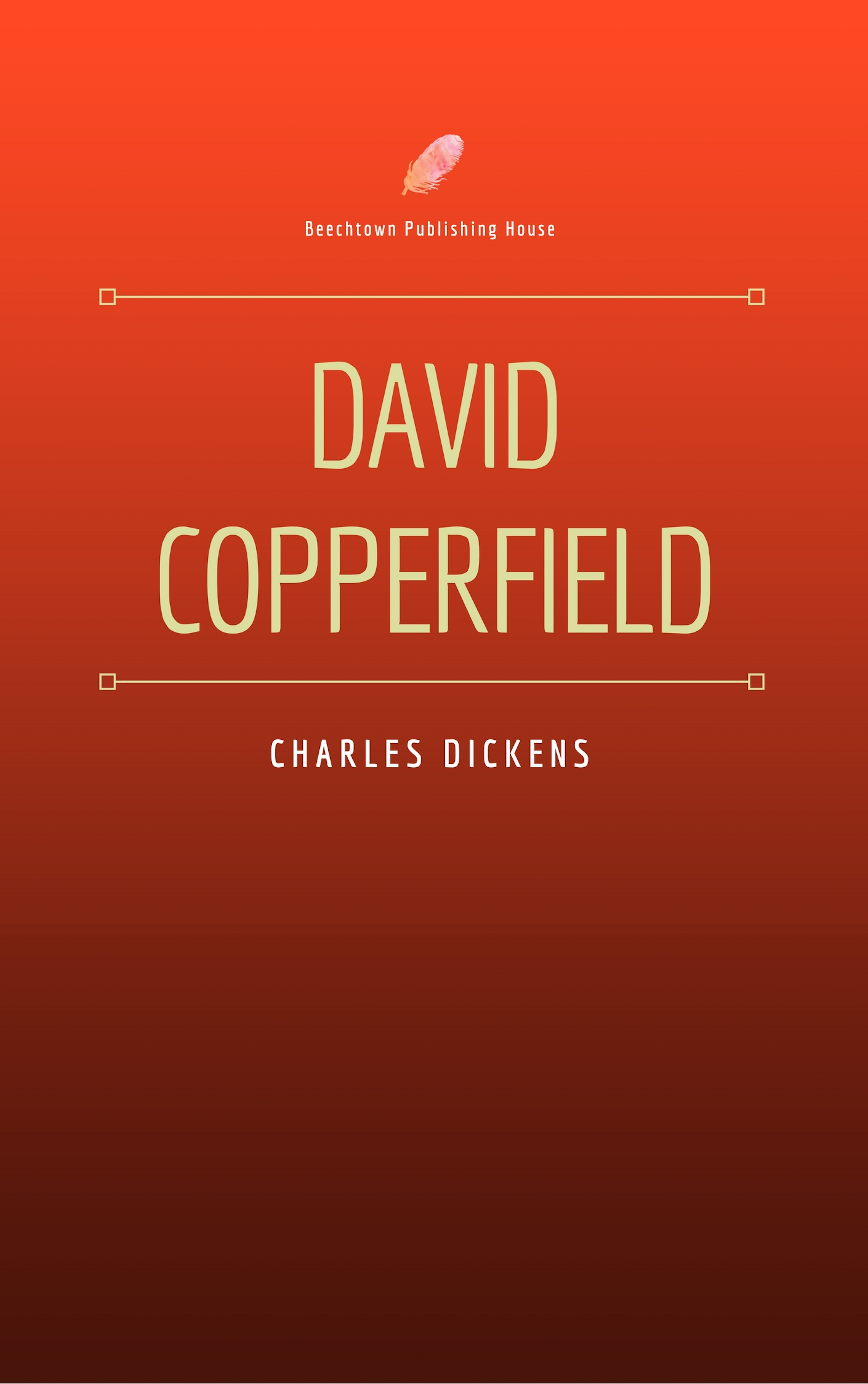 Charles Dickens David Copperfield (Beechtown Publishing House) zimbell house publishing elemental foundations a zimbell house anthology