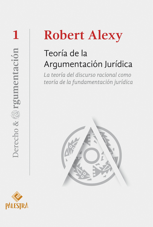 цены Robert Alexy Teoría de la argumentación jurídica