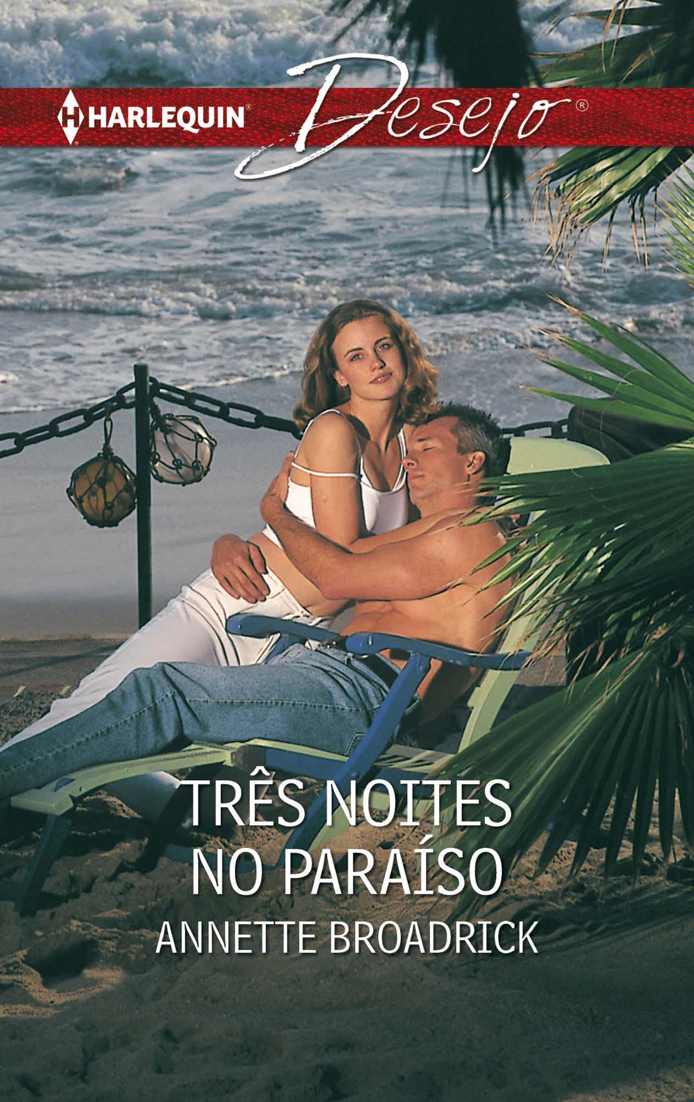 Annette Broadrick Três noites no paraíso annette broadrick macgowan meets his match