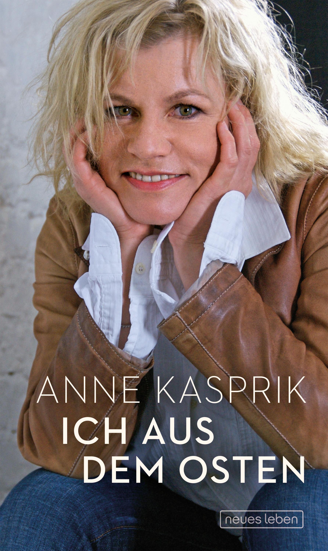 цена Anne Kasprik Ich aus dem Osten онлайн в 2017 году