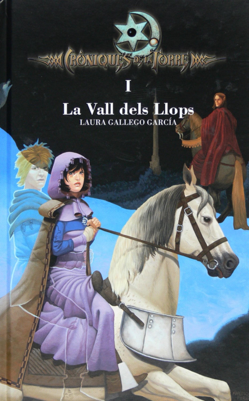 Laura Gallego Cròniques de la Torre I. La Vall dels Llops laura gallego memorias de idhún saga