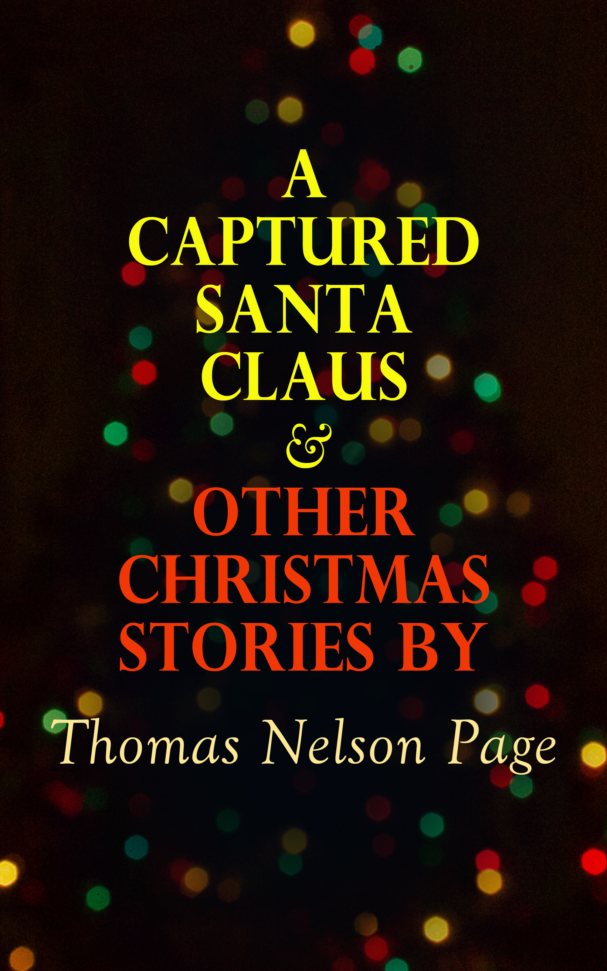 Thomas Nelson Page A Captured Santa Claus & Other Christmas Stories by Thomas Nelson Page august bocky die staatshaushaltung der athener bd 1 page 3 page 4 page 3
